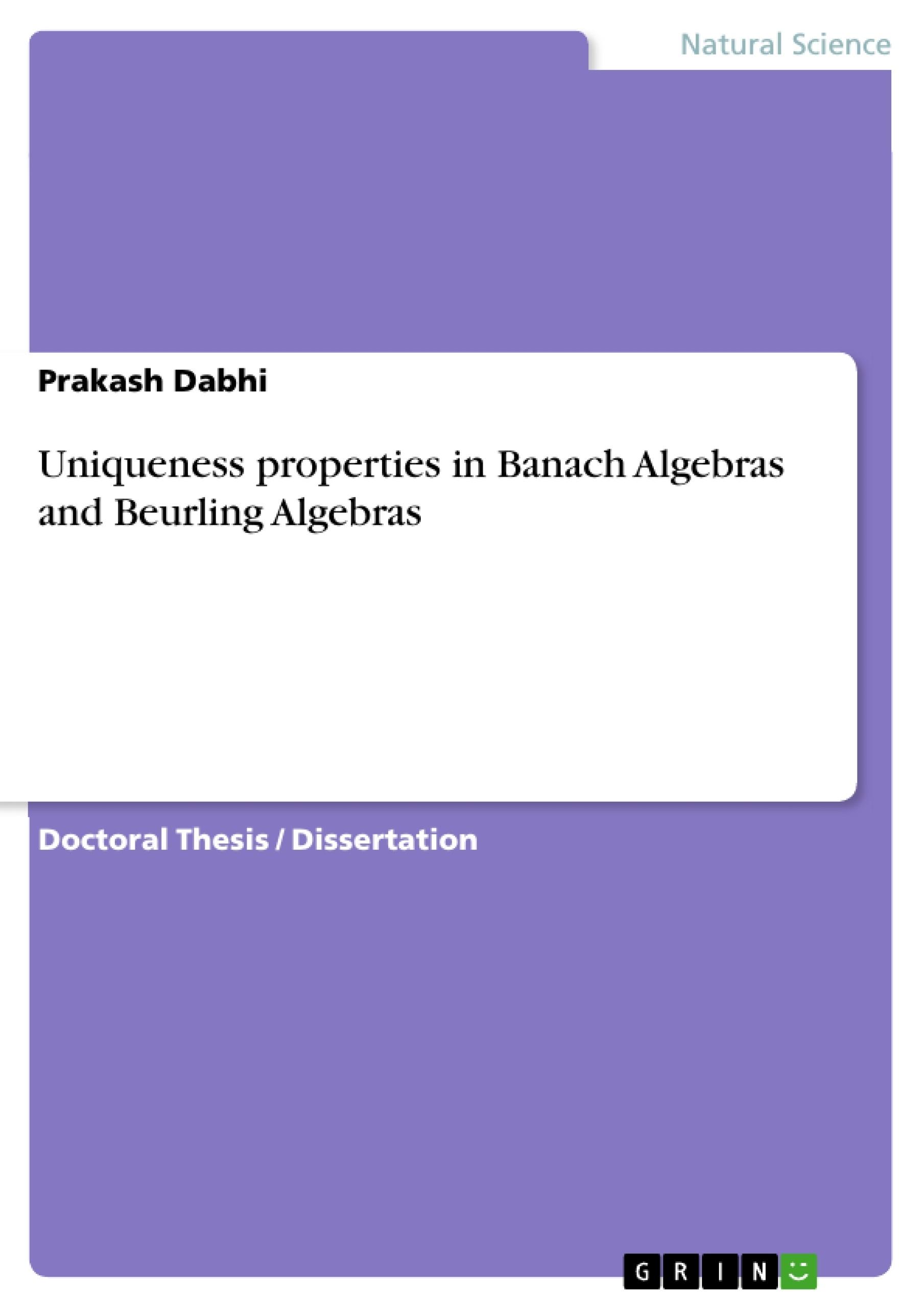 Title: Uniqueness properties in Banach Algebras and Beurling Algebras