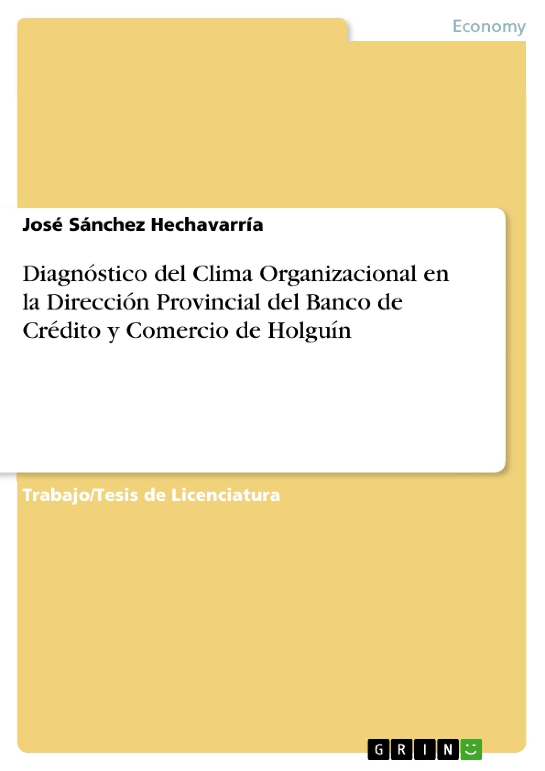 Título: Diagnóstico del Clima Organizacional en la Dirección Provincial del Banco de Crédito y Comercio de Holguín