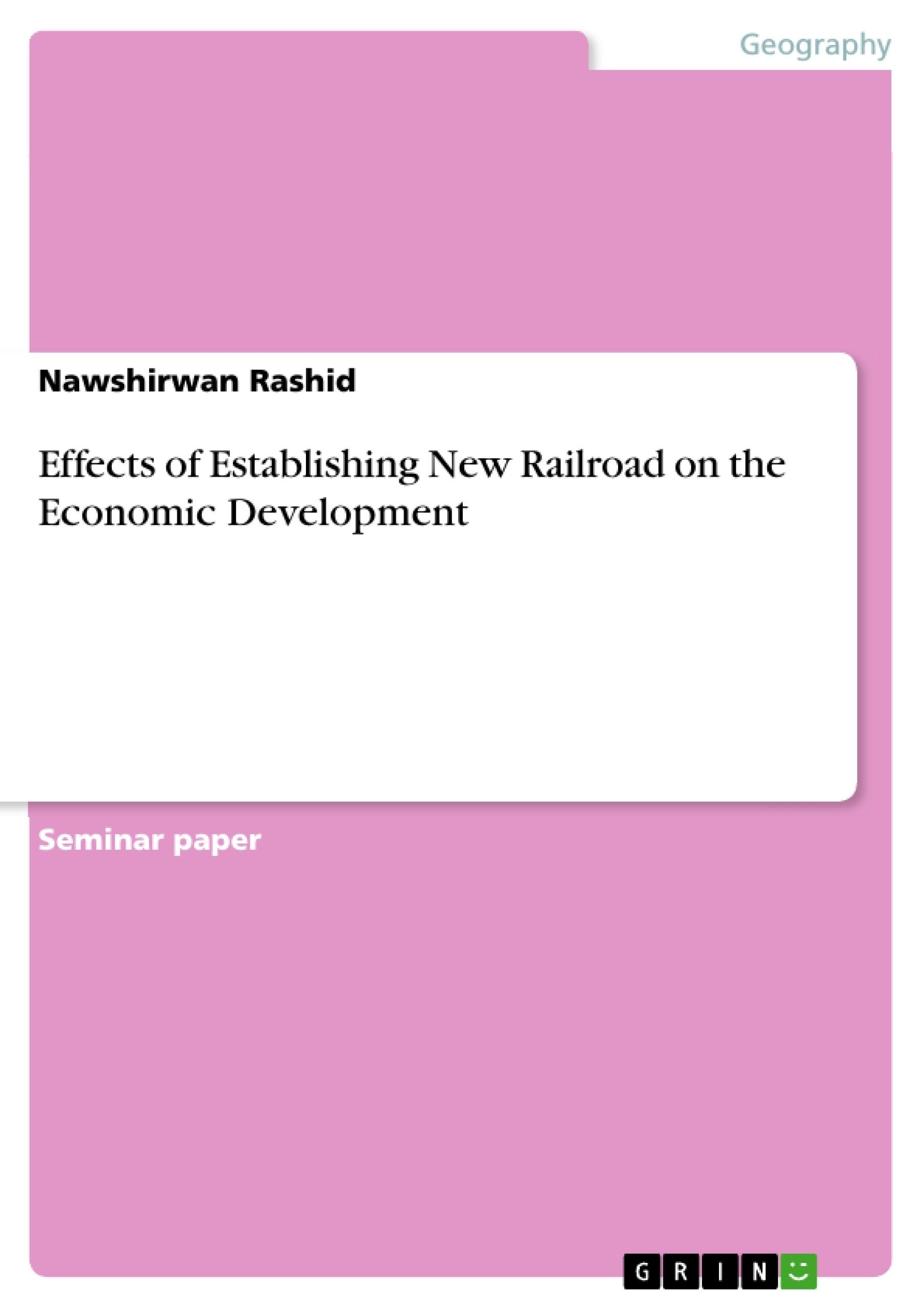 Title: Effects of Establishing New Railroad on the Economic Development