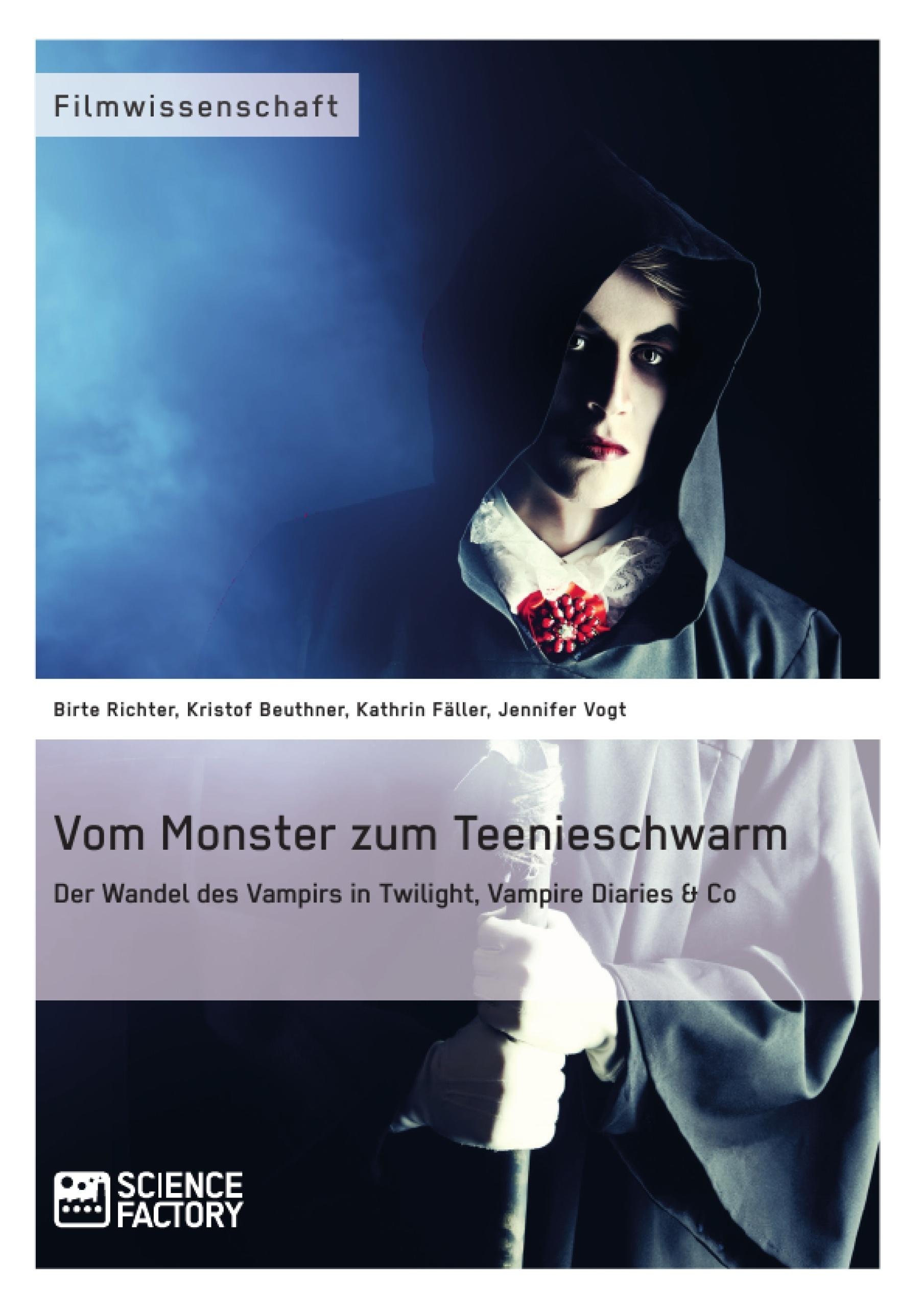 """Titel: Vom Monster zum Teenieschwarm. Der Wandel des Vampirs in """"Twilight"""", """"Vampire Diaries"""" & Co"""