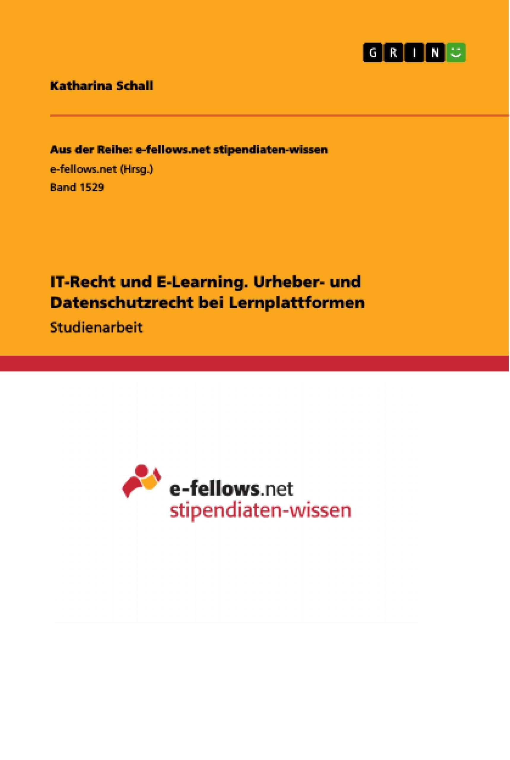 Titel: IT-Recht und E-Learning. Urheber- und Datenschutzrecht bei Lernplattformen