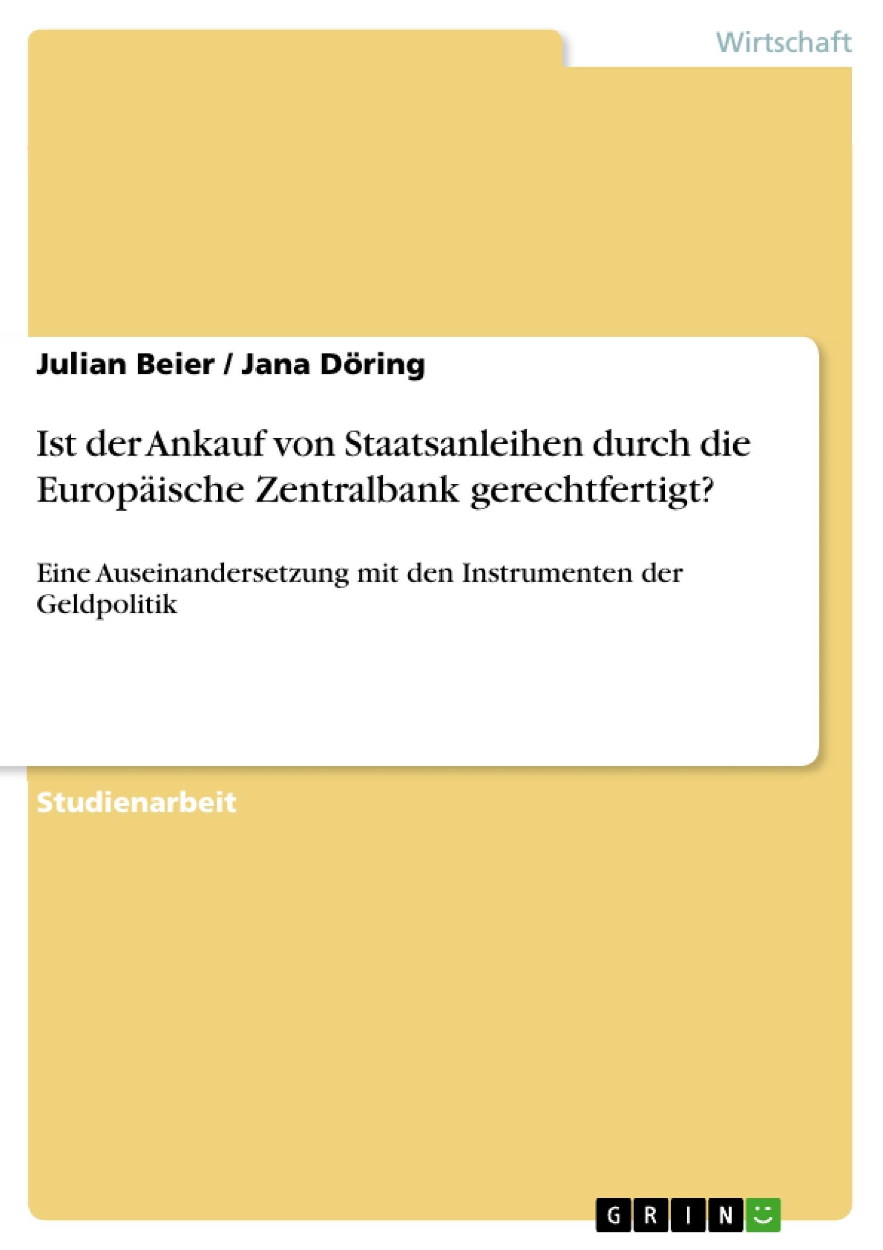 Titel: Ist der Ankauf von Staatsanleihen durch die Europäische Zentralbank gerechtfertigt?