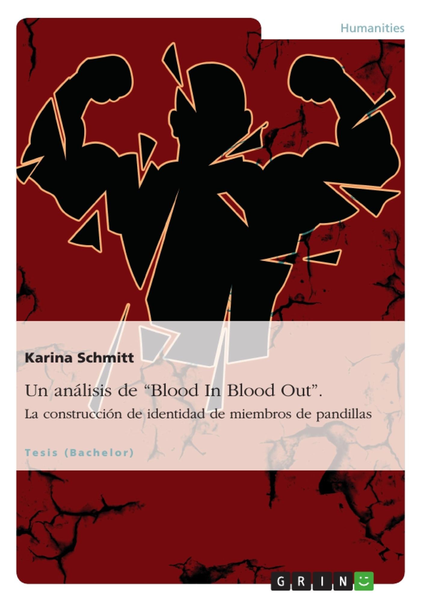 """Título: Un análisis de """"Blood In Blood Out"""". La construcción de identidad de miembros de pandillas"""