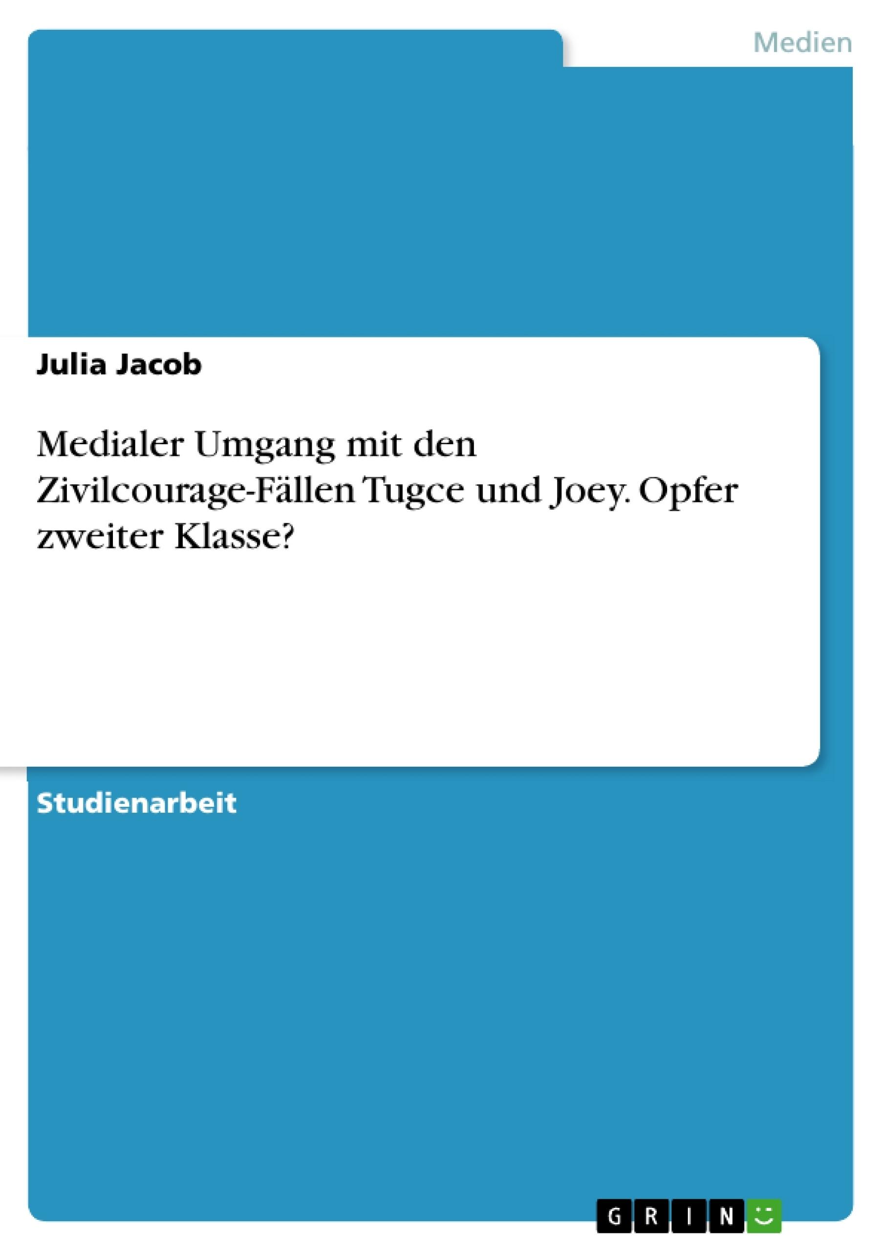 Titel: Medialer Umgang mit den Zivilcourage-Fällen Tugce und Joey. Opfer zweiter Klasse?