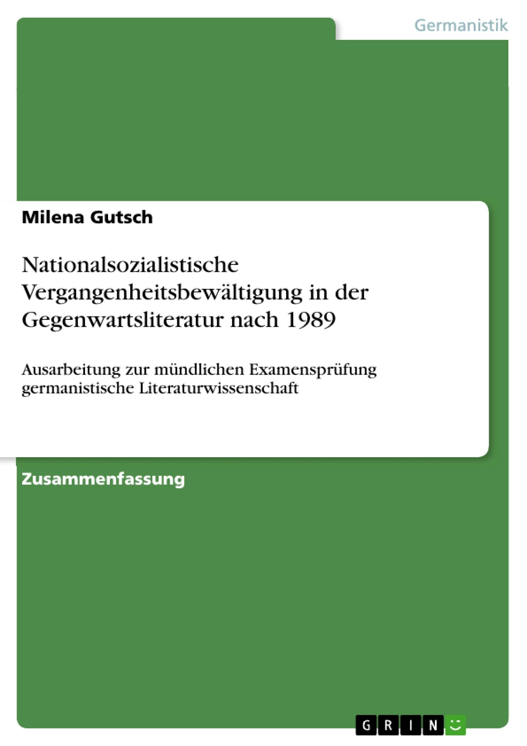Titel: Nationalsozialistische Vergangenheitsbewältigung in der Gegenwartsliteratur nach 1989