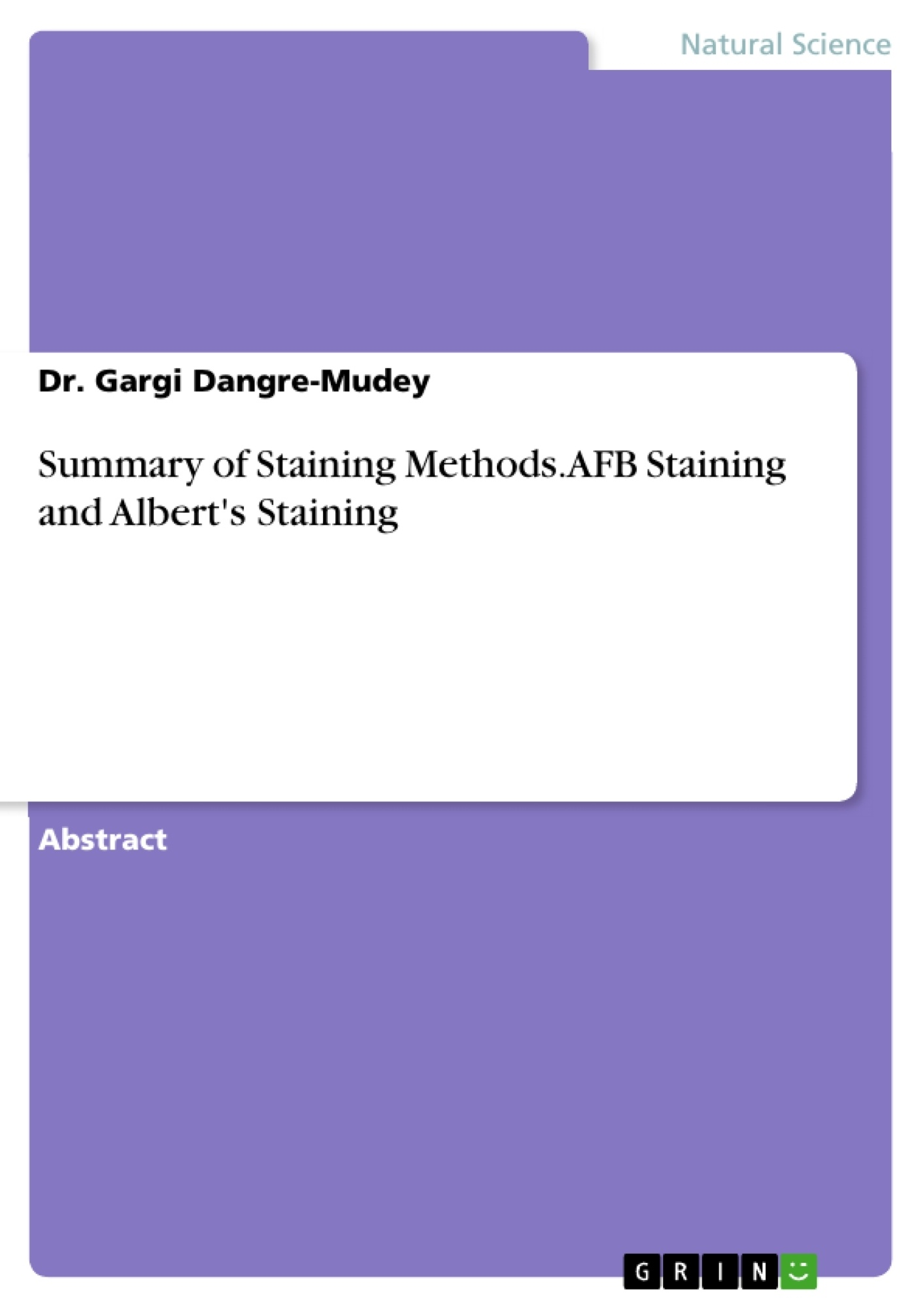 Title: Summary of Staining Methods. AFB Staining and Albert's Staining