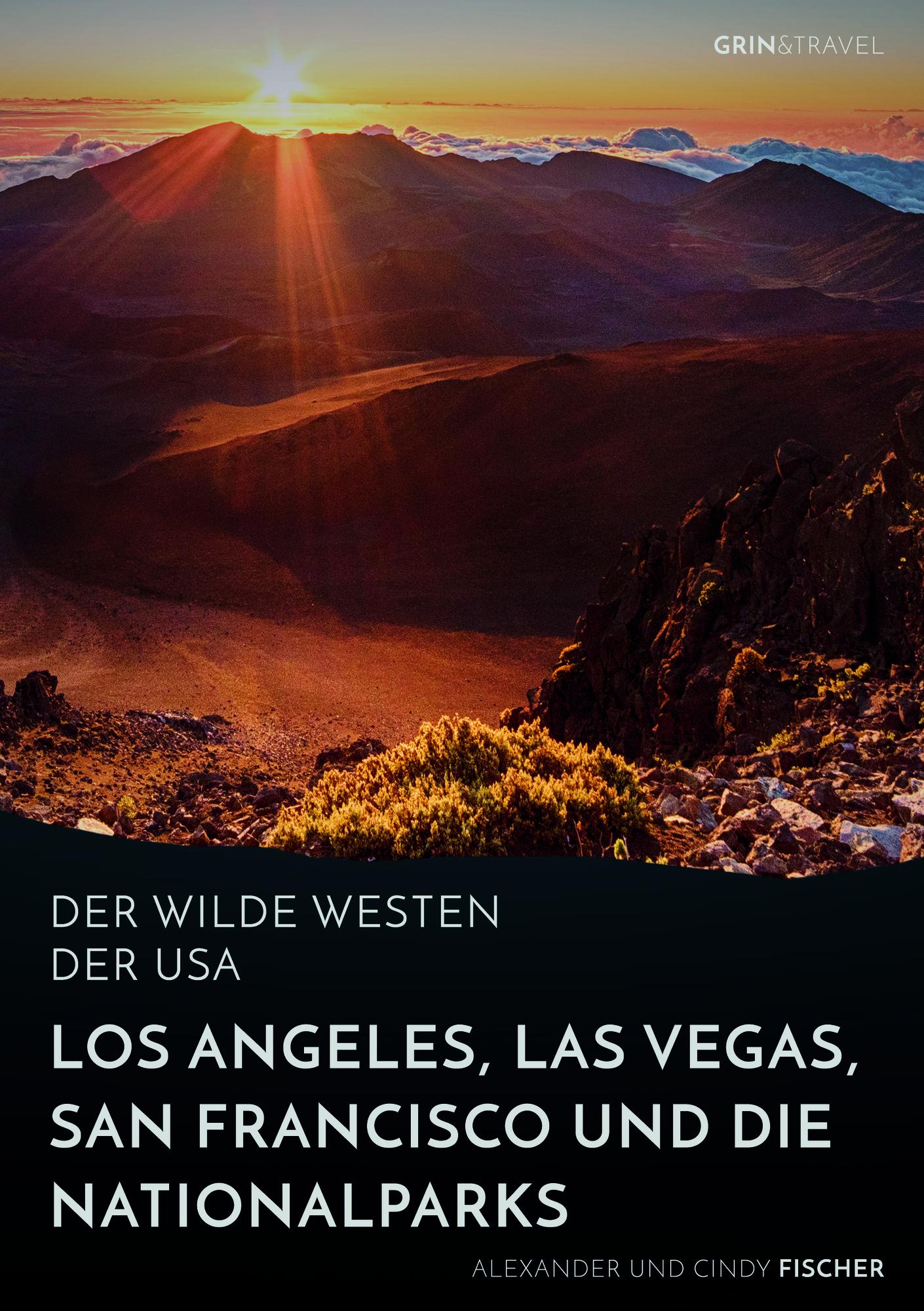 Titel: Der wilde Westen der USA. Los Angeles, Las Vegas, San Francisco und die Nationalparks