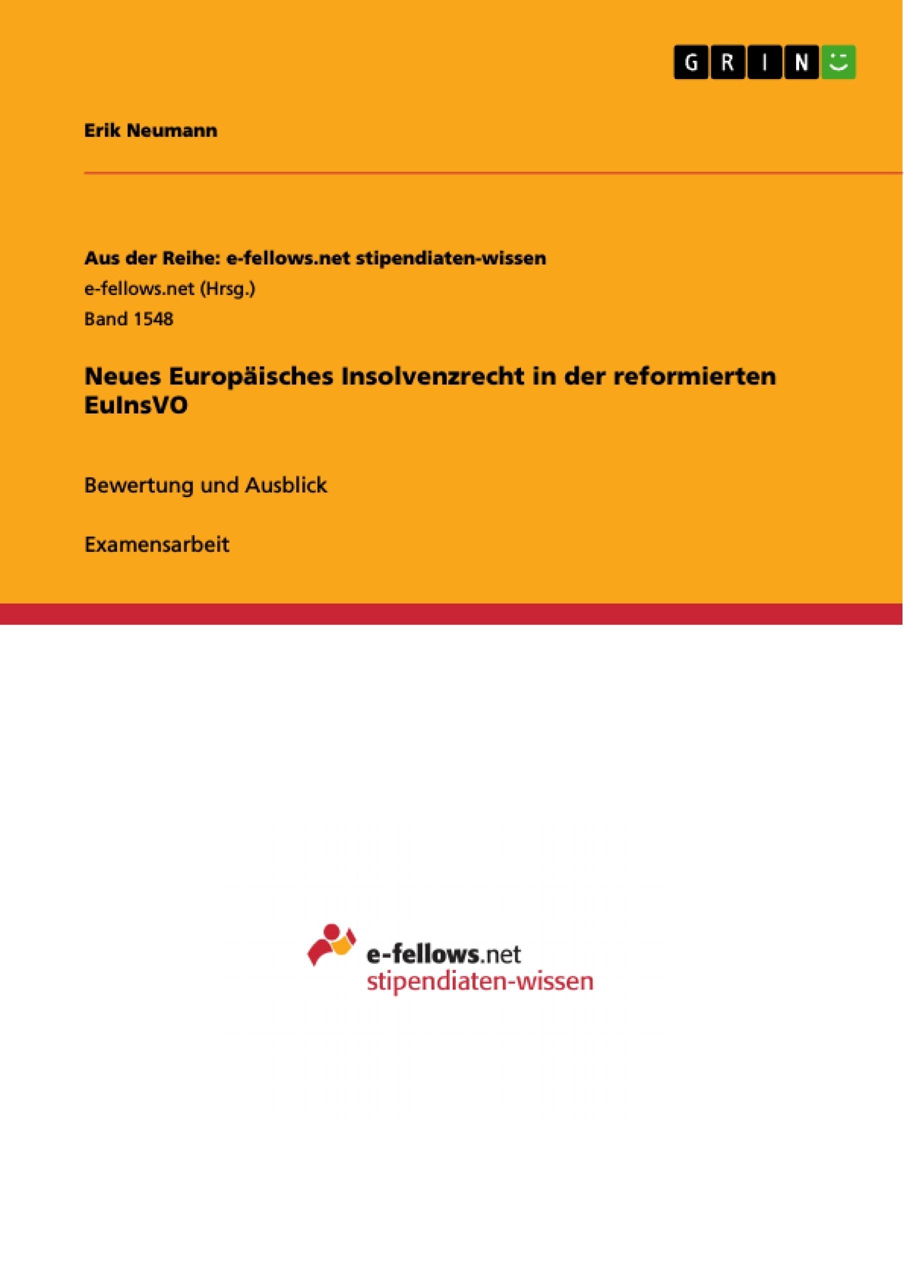Titel: Neues Europäisches Insolvenzrecht in der reformierten EuInsVO