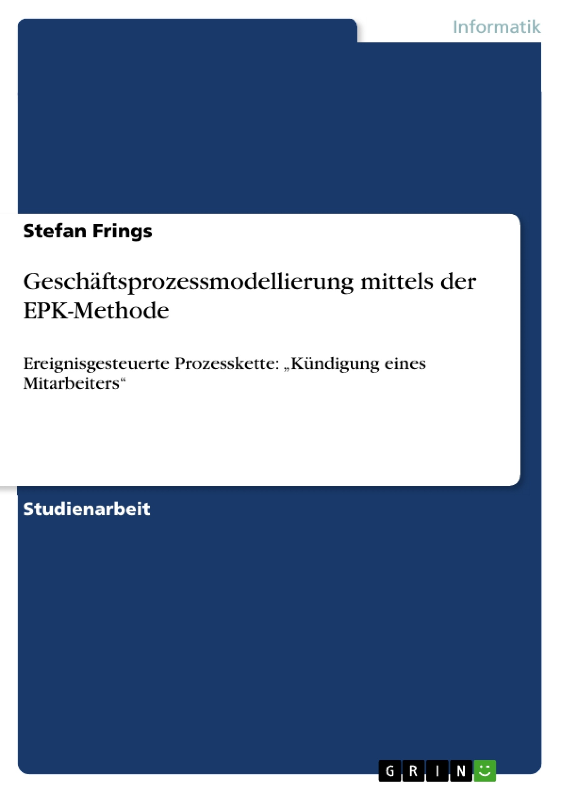 Titel: Geschäftsprozessmodellierung mittels der EPK-Methode