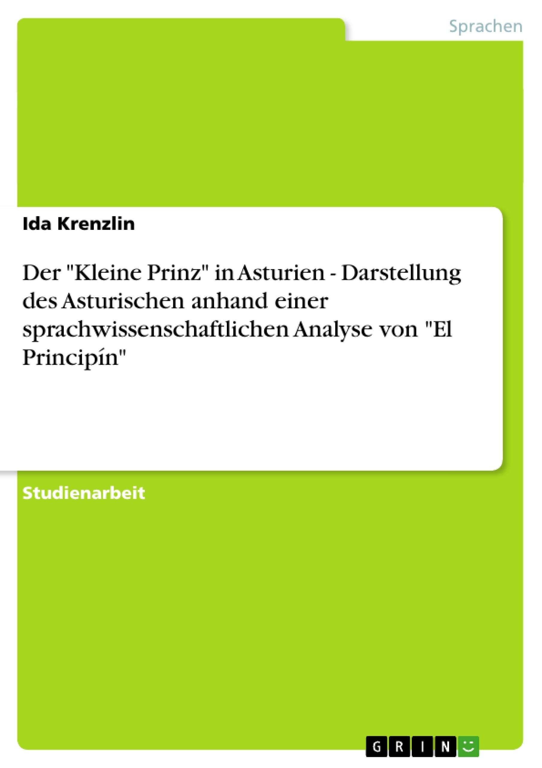 """Titel: Der """"Kleine Prinz"""" in Asturien - Darstellung des Asturischen anhand einer sprachwissenschaftlichen Analyse von """"El Principín"""""""