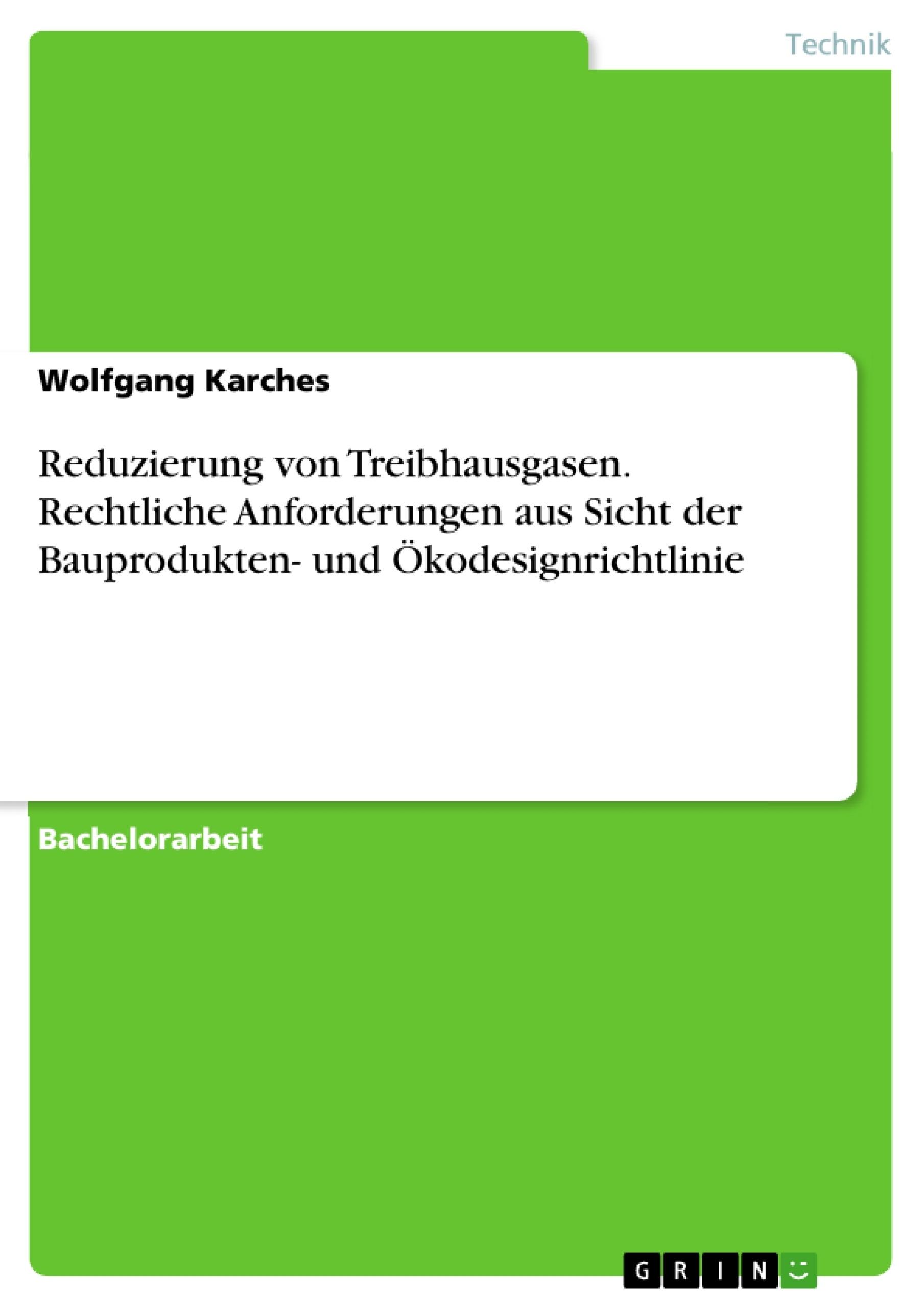 Titel: Reduzierung von Treibhausgasen. Rechtliche Anforderungen aus Sicht der Bauprodukten- und Ökodesignrichtlinie