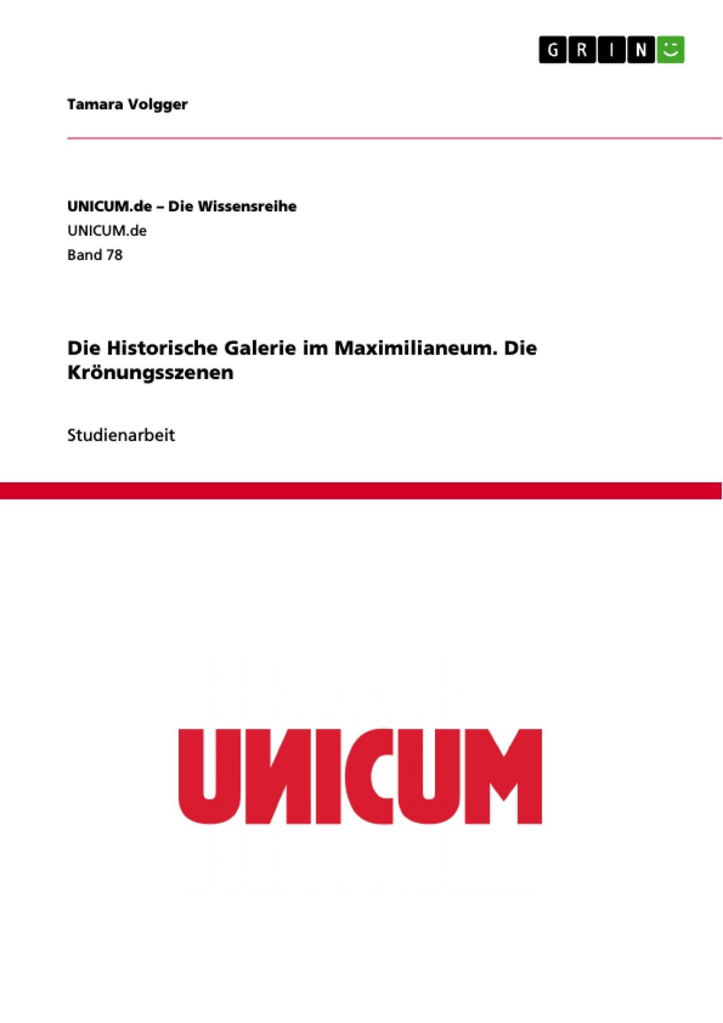 Titel: Die Historische Galerie im Maximilianeum.  Die Krönungsszenen