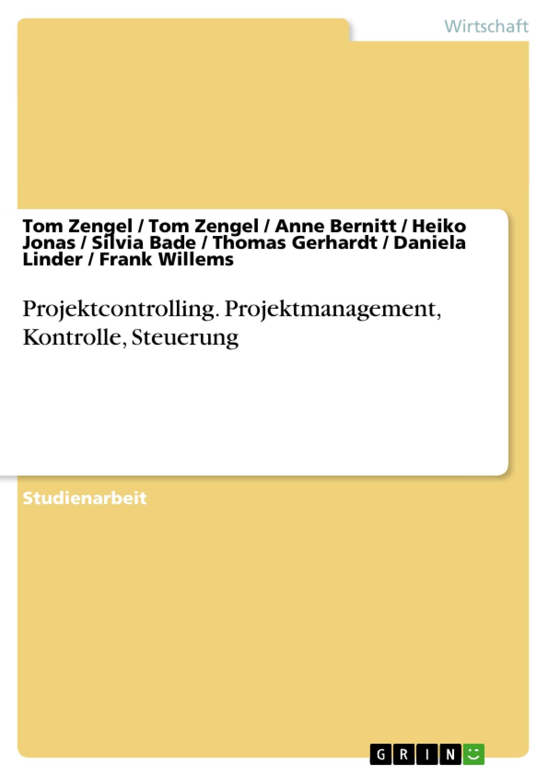 Titel: Projektcontrolling. Projektmanagement, Kontrolle, Steuerung