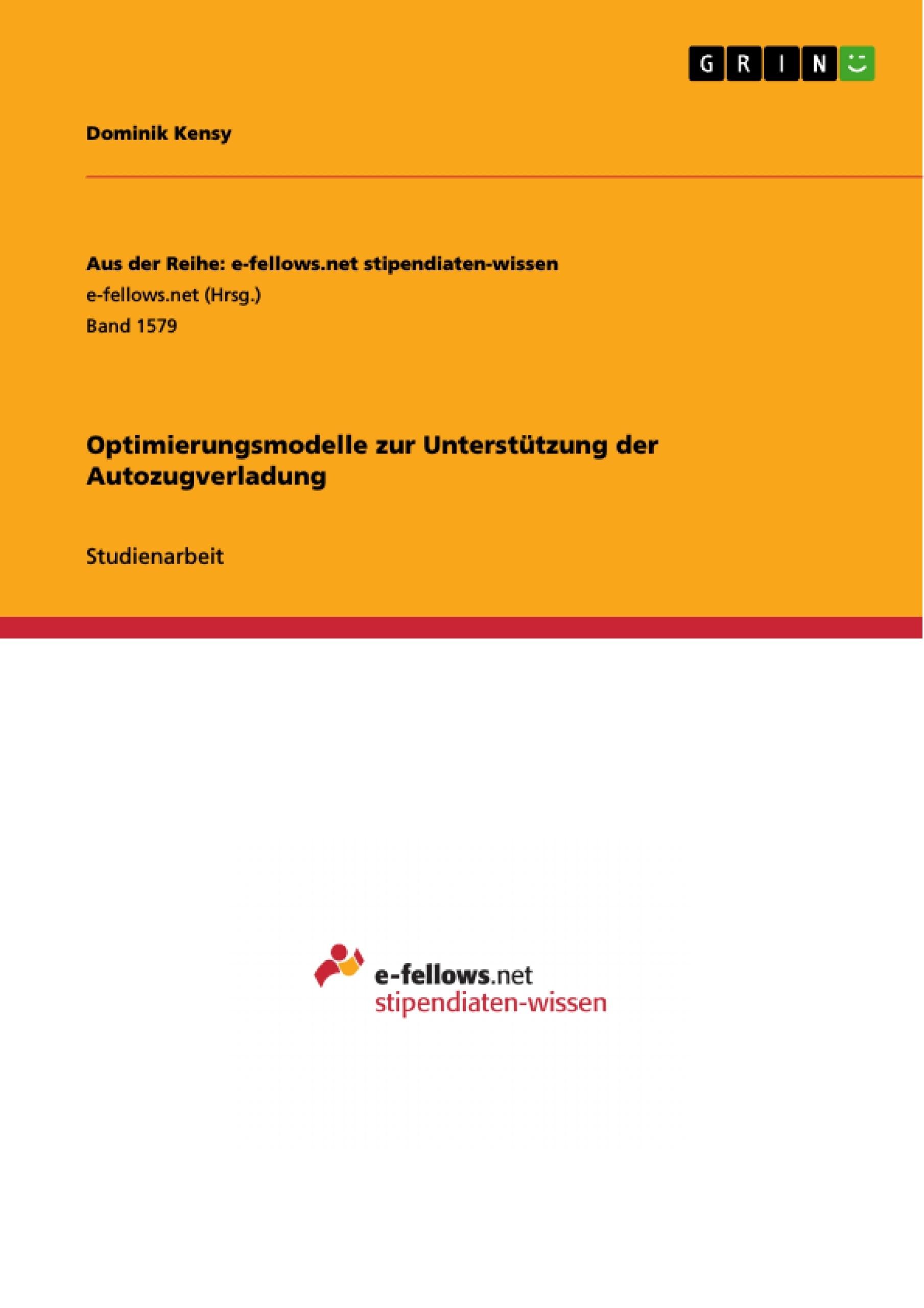 Titel: Optimierungsmodelle zur Unterstützung der Autozugverladung