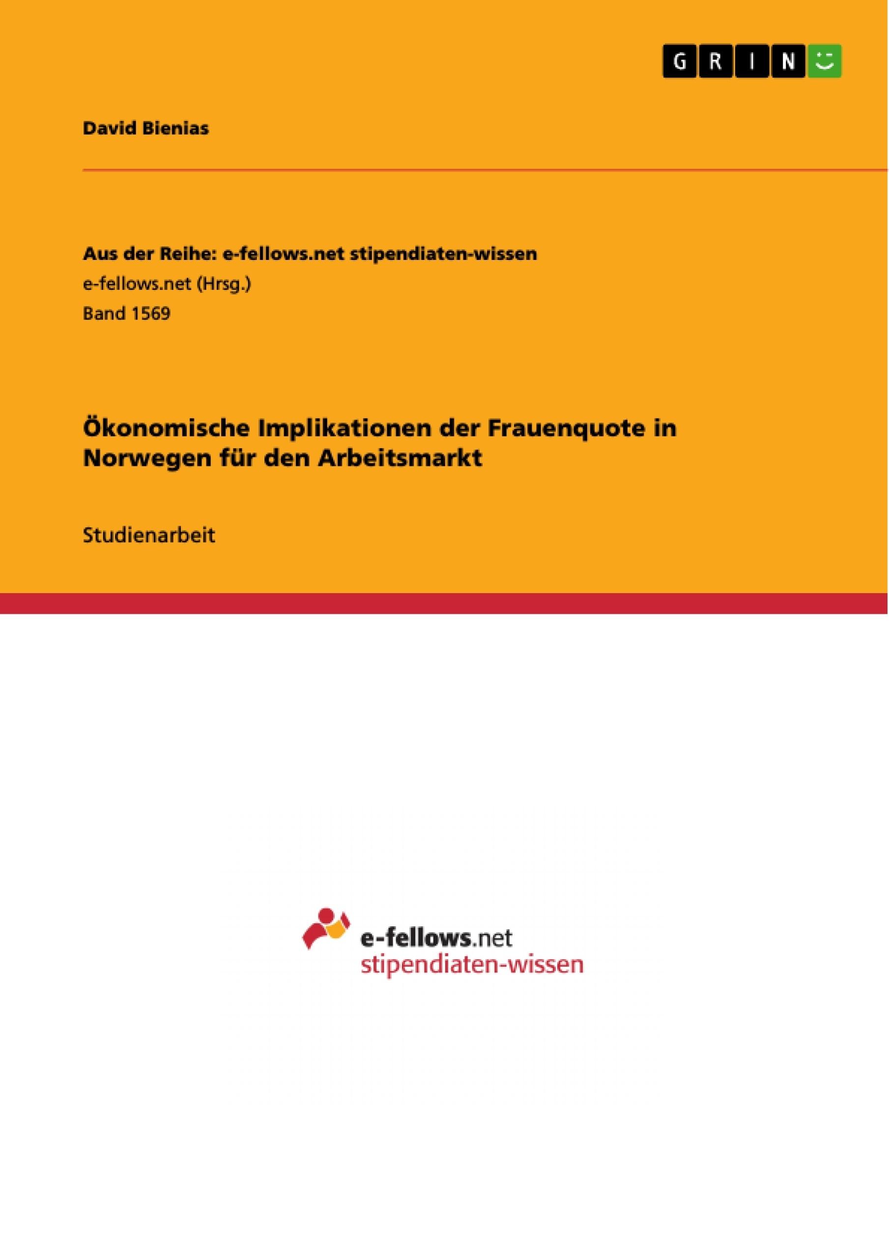 Titel: Ökonomische Implikationen der Frauenquote in Norwegen für den Arbeitsmarkt