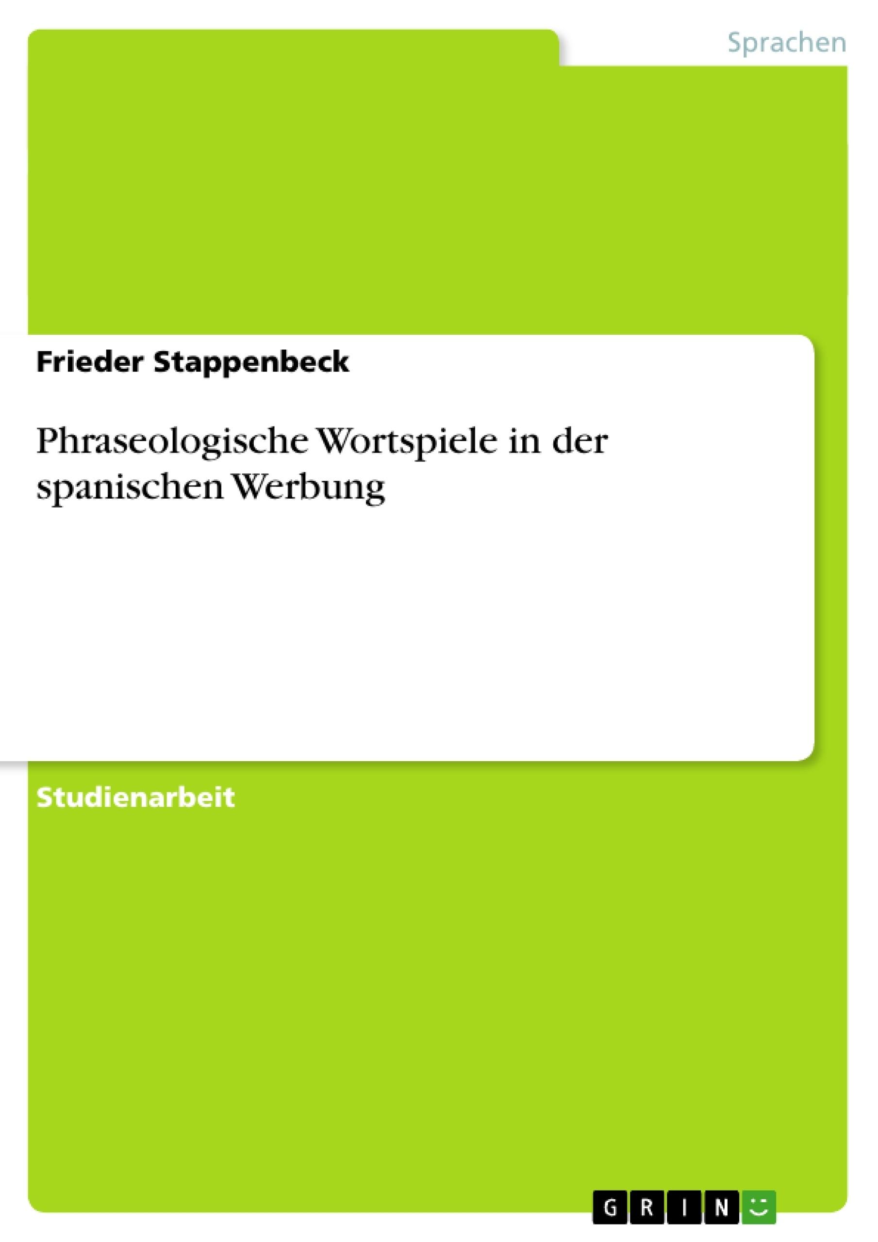 Titel: Phraseologische Wortspiele in der spanischen Werbung
