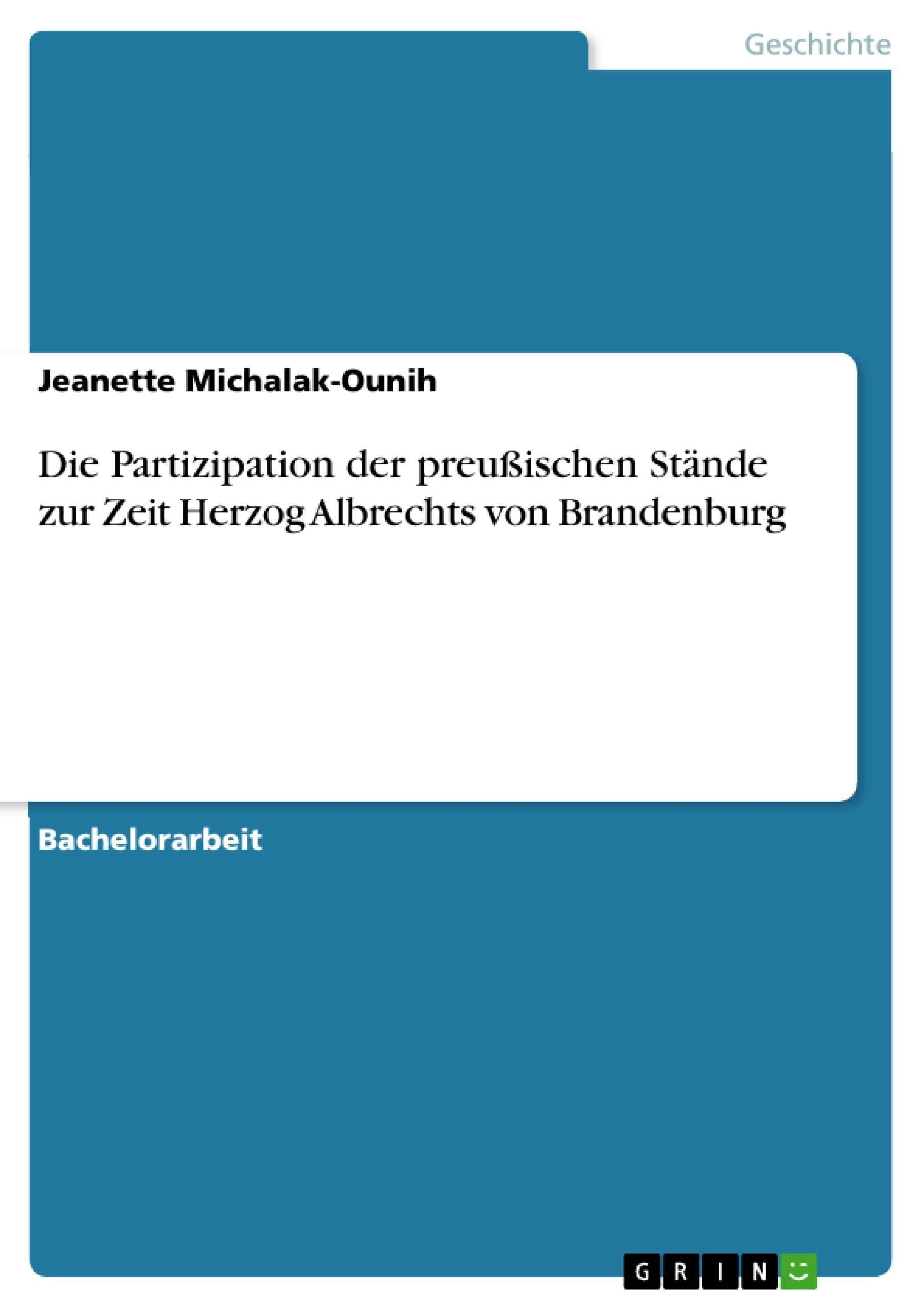 Titel: Die Partizipation der preußischen Stände zur Zeit Herzog Albrechts von Brandenburg