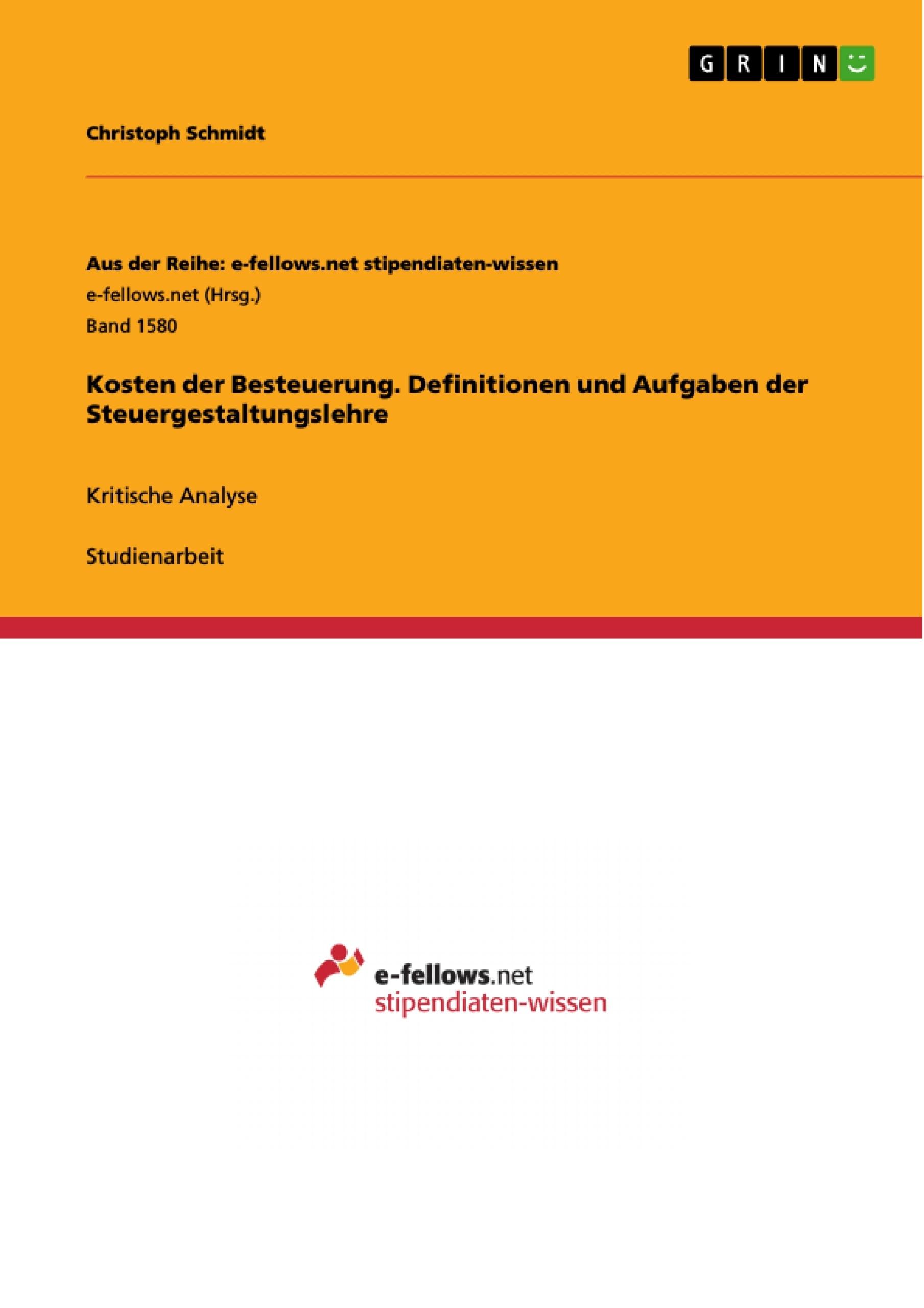 Titel: Kosten der Besteuerung. Definitionen und Aufgaben der Steuergestaltungslehre