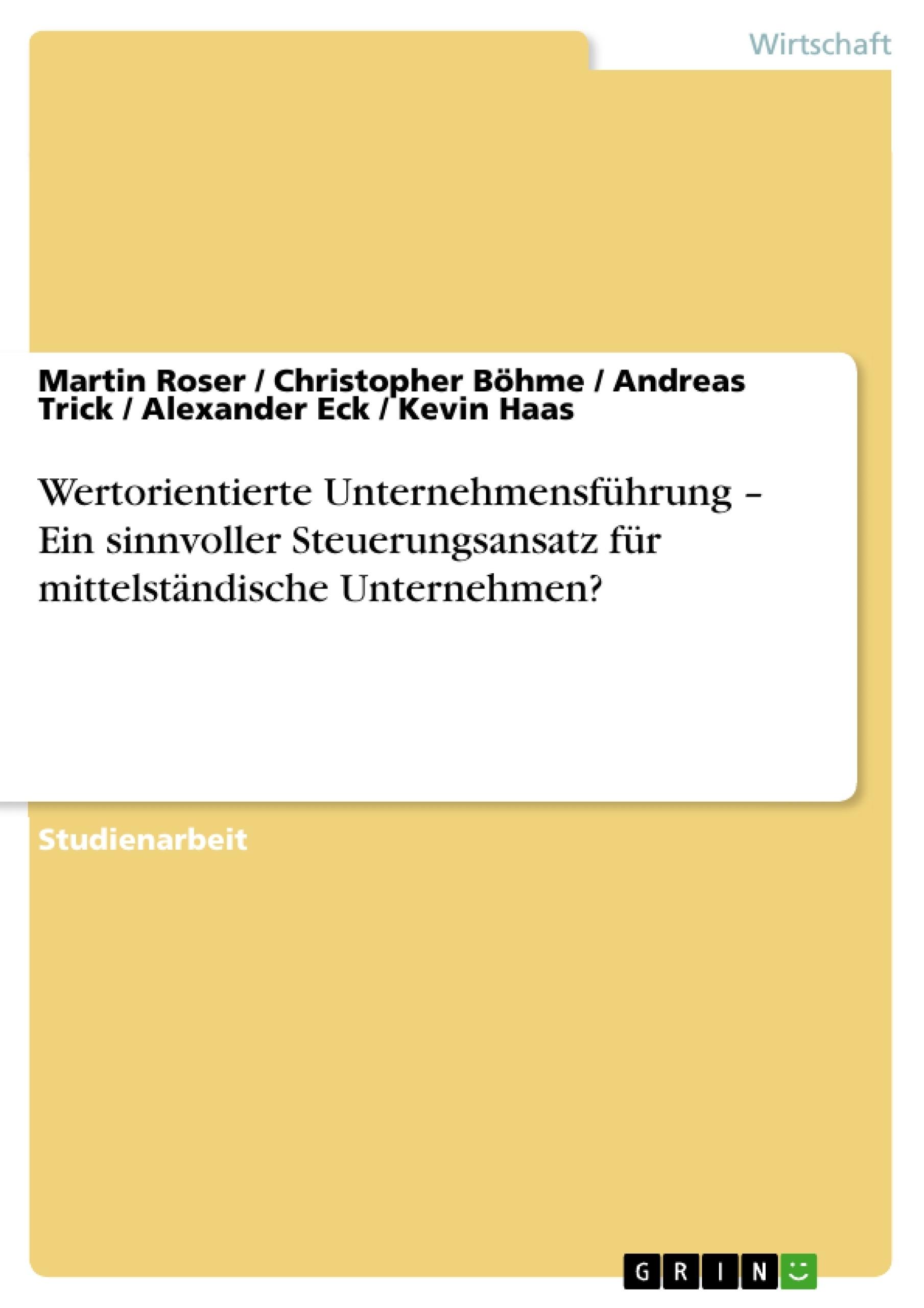 Titel: Wertorientierte Unternehmensführung – Ein sinnvoller Steuerungsansatz für mittelständische Unternehmen?