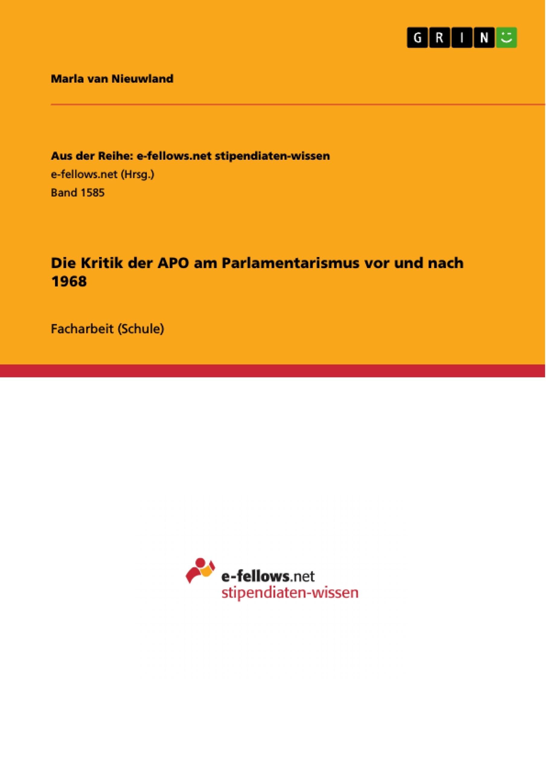 Titel: Die Kritik der APO am Parlamentarismus vor und nach 1968