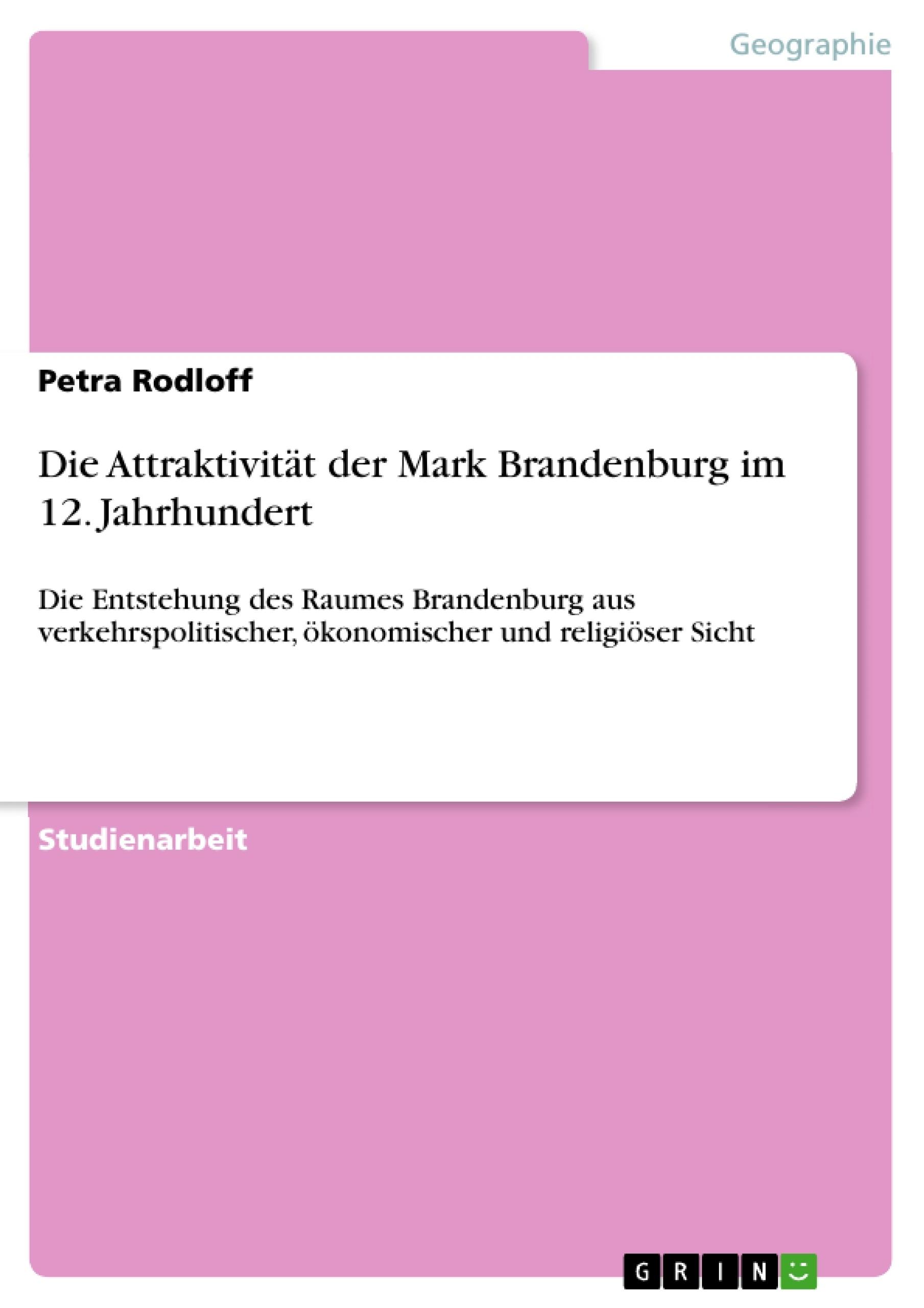 Titel: Die Attraktivität der Mark Brandenburg im 12. Jahrhundert