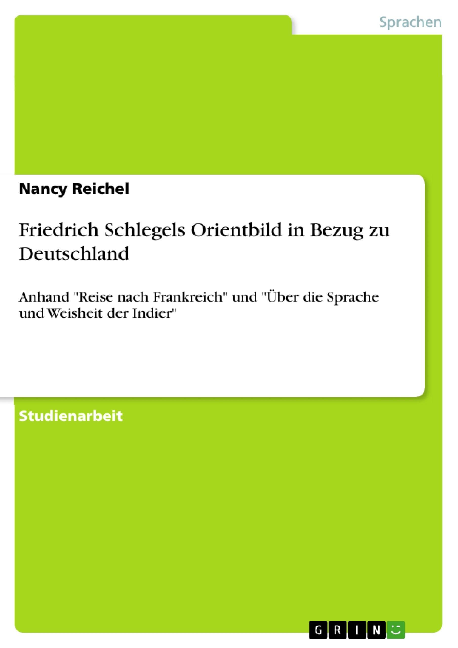 Titel: Friedrich Schlegels Orientbild in Bezug zu Deutschland