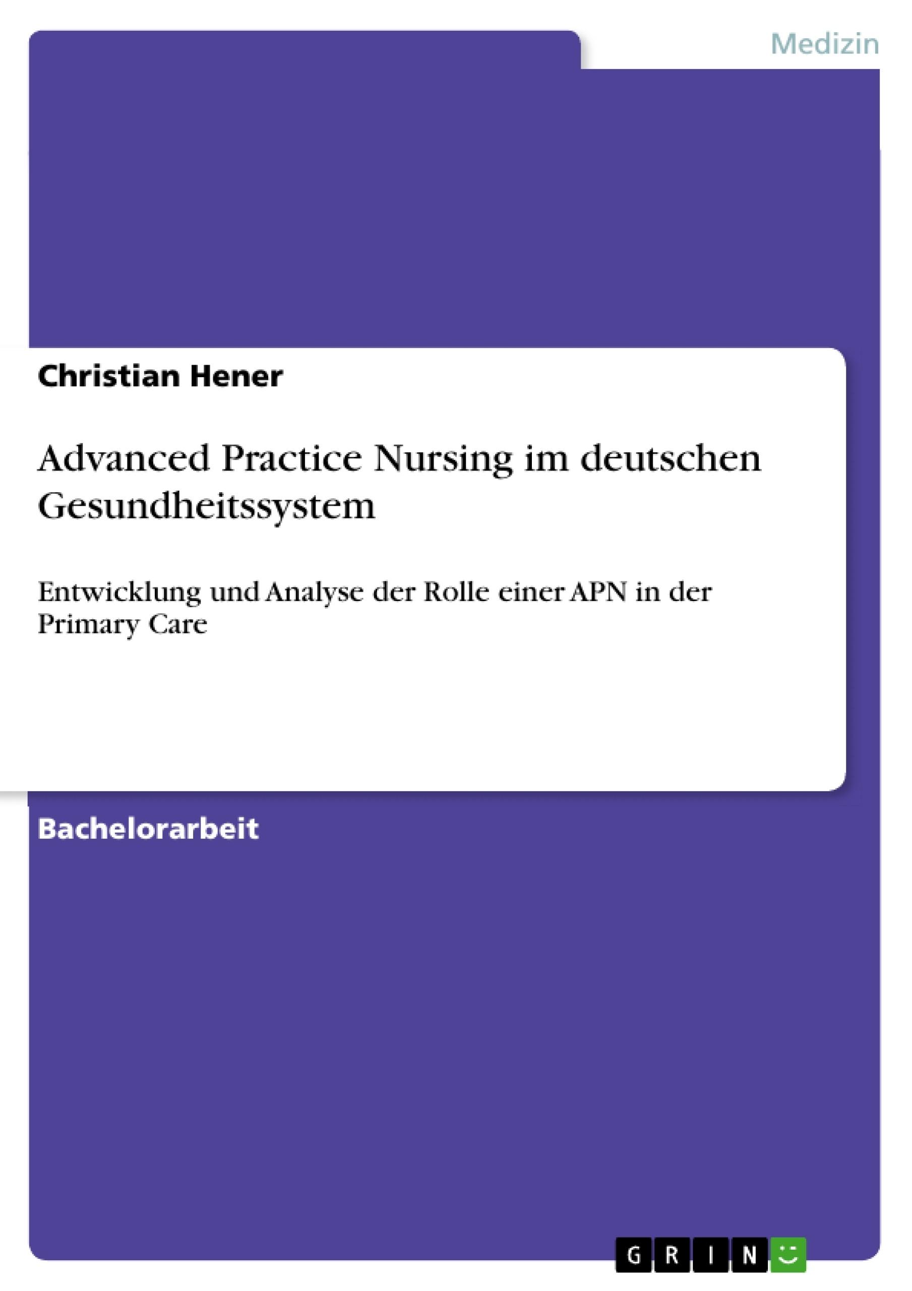 Titel: Advanced Practice Nursing im deutschen Gesundheitssystem