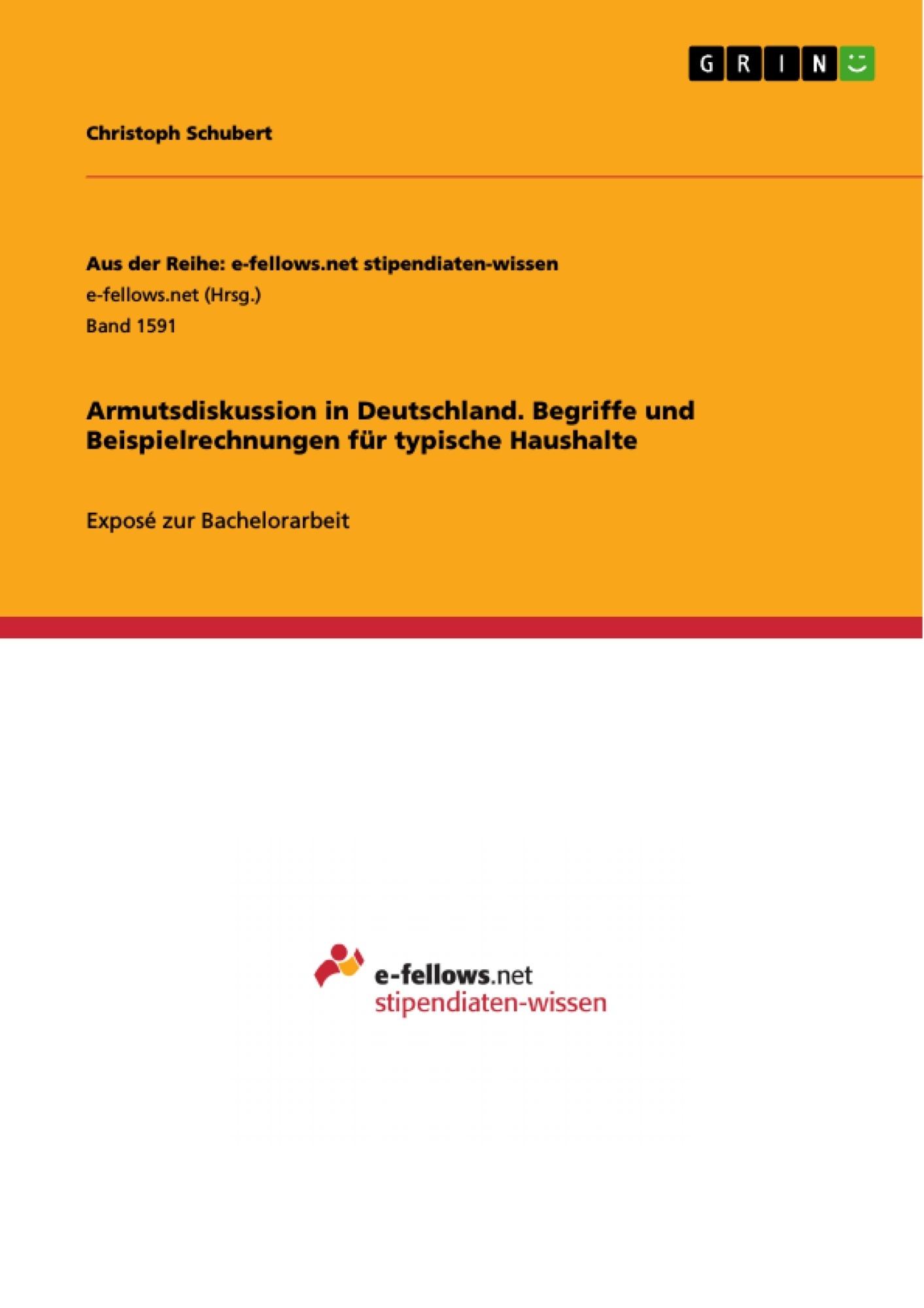 Titel: Armutsdiskussion in Deutschland. Begriffe und Beispielrechnungen für typische Haushalte