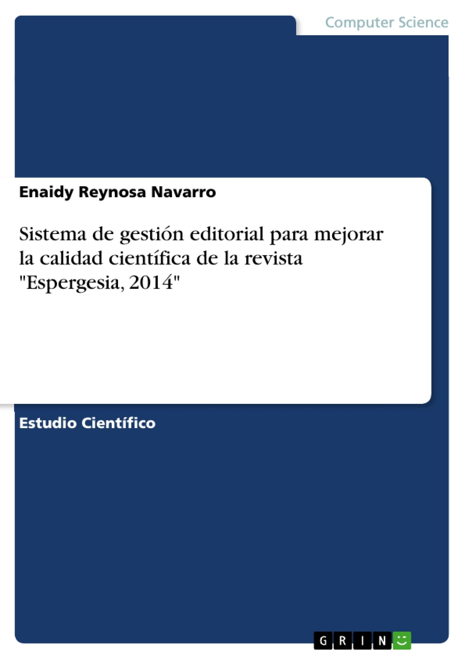 """Título: Sistema de gestión editorial para mejorar la calidad científica de la revista """"Espergesia, 2014"""""""