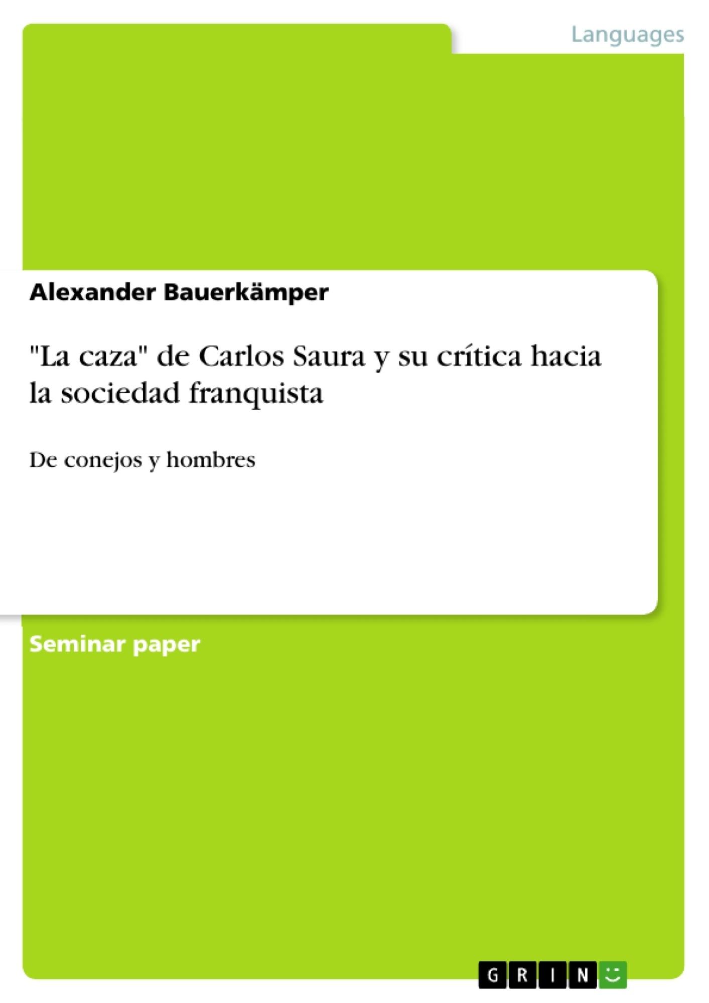 """Título: """"La caza"""" de Carlos Saura y su crítica hacia la sociedad franquista"""