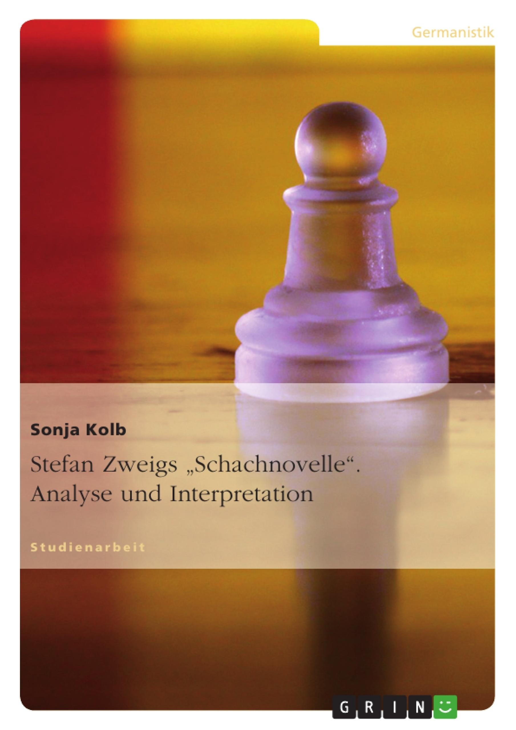 Stefan Zweigs Schachnovelle Analyse Und Interpretation