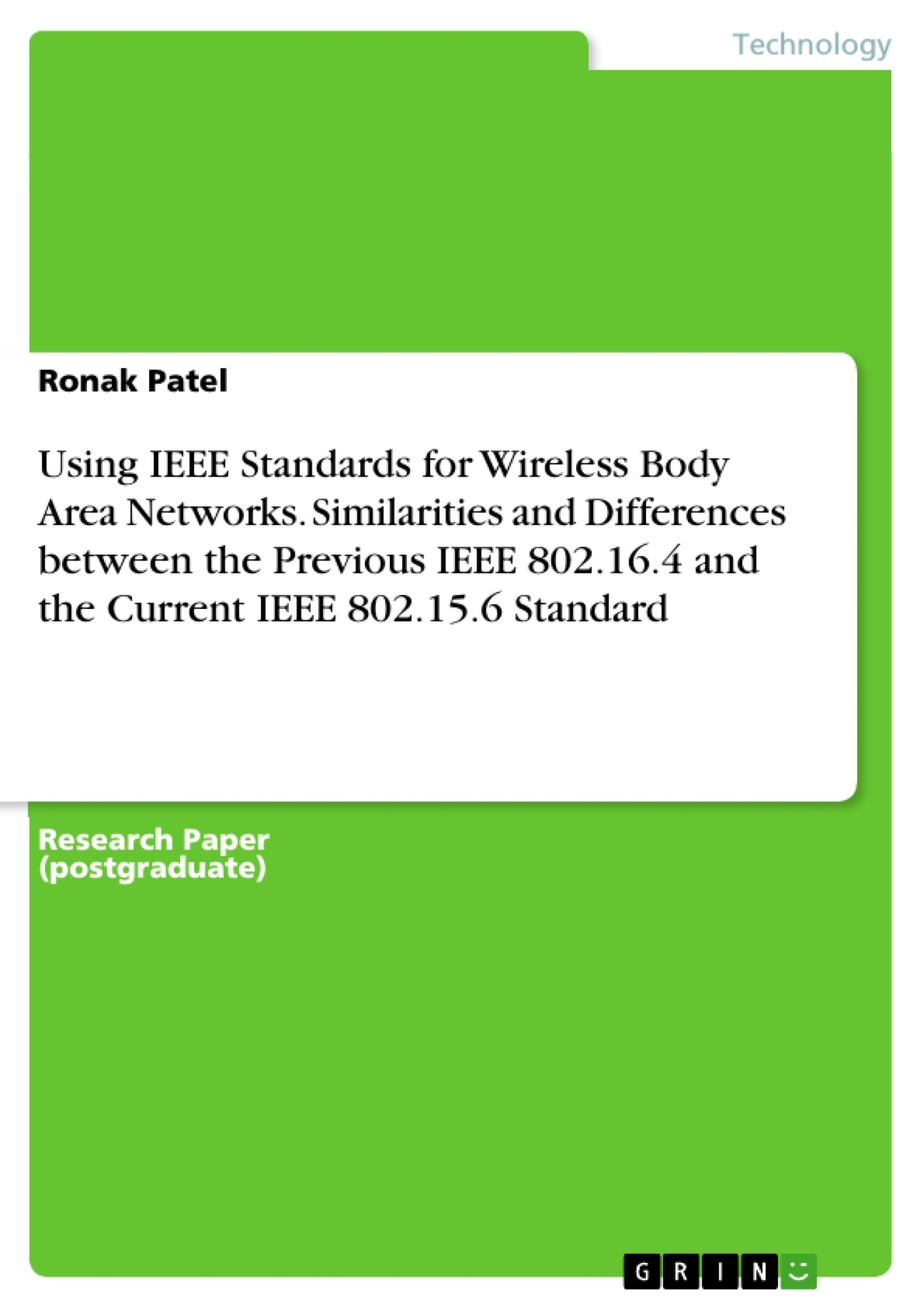 Title: Using IEEE Standards for Wireless Body Area Networks. Similarities and Differences between the Previous IEEE 802.16.4 and the Current IEEE 802.15.6 Standard