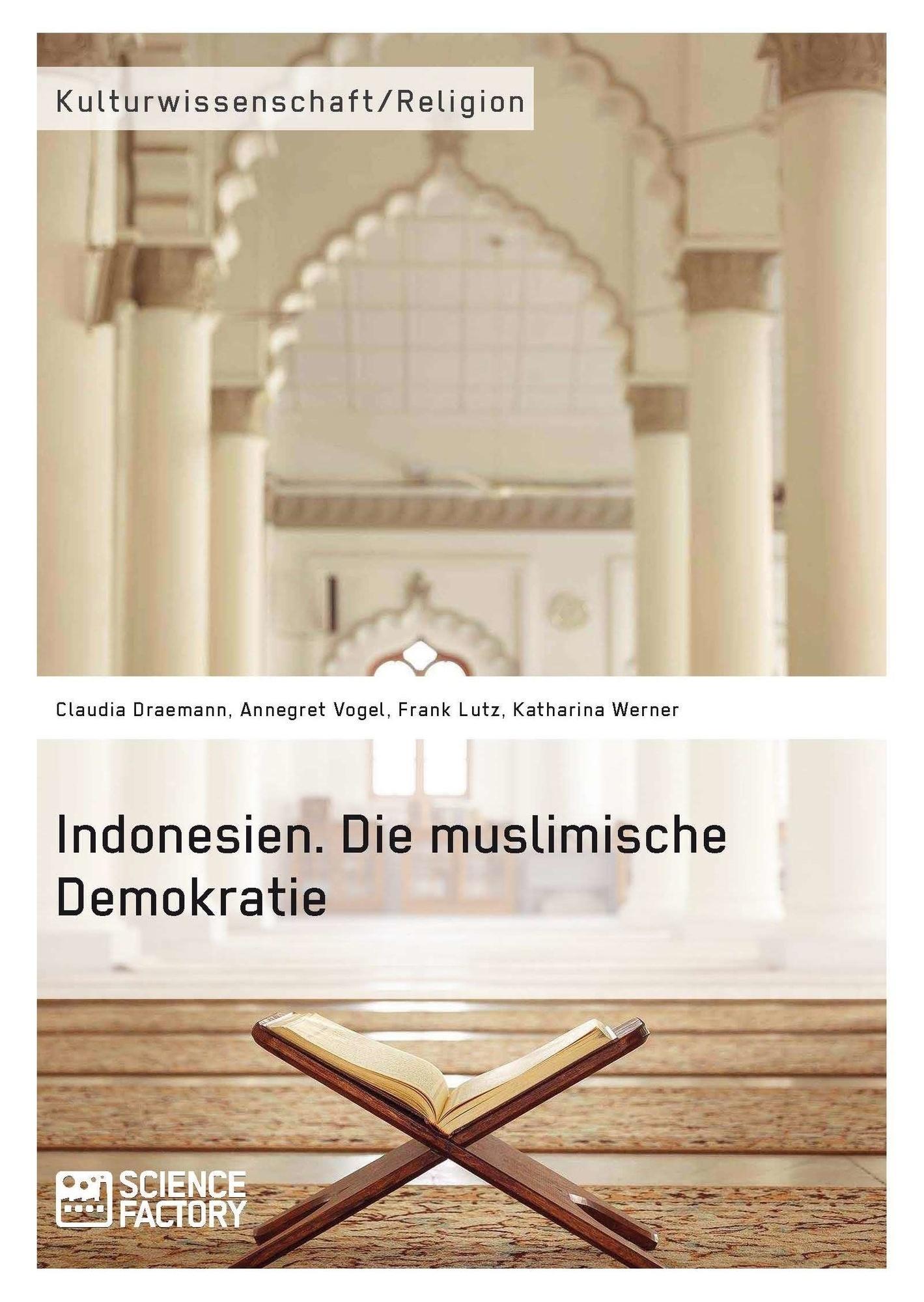 Titel: Indonesien. Die muslimische Demokratie
