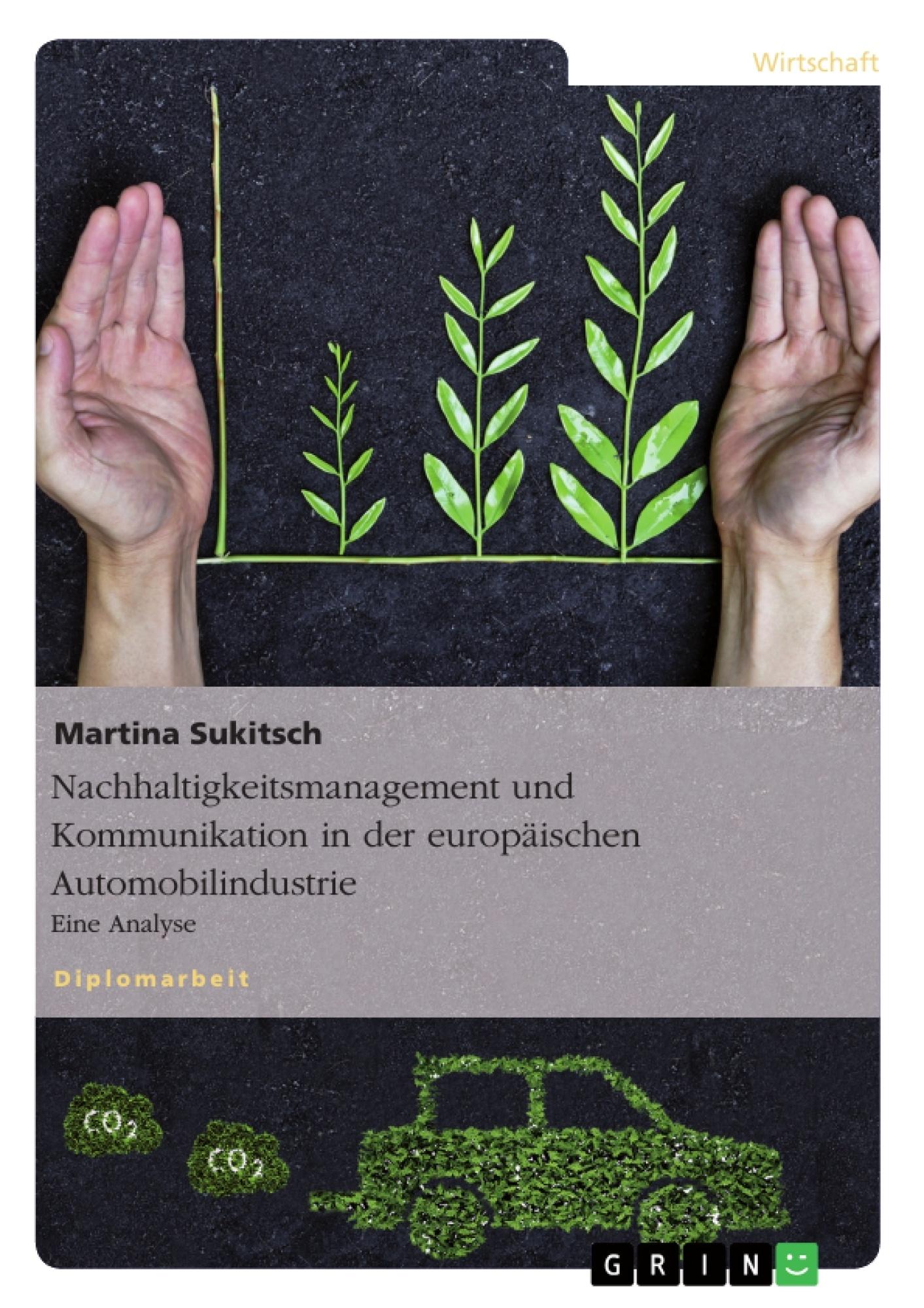 Titel: Nachhaltigkeitsmanagement und Kommunikation in der europäischen Automobilindustrie