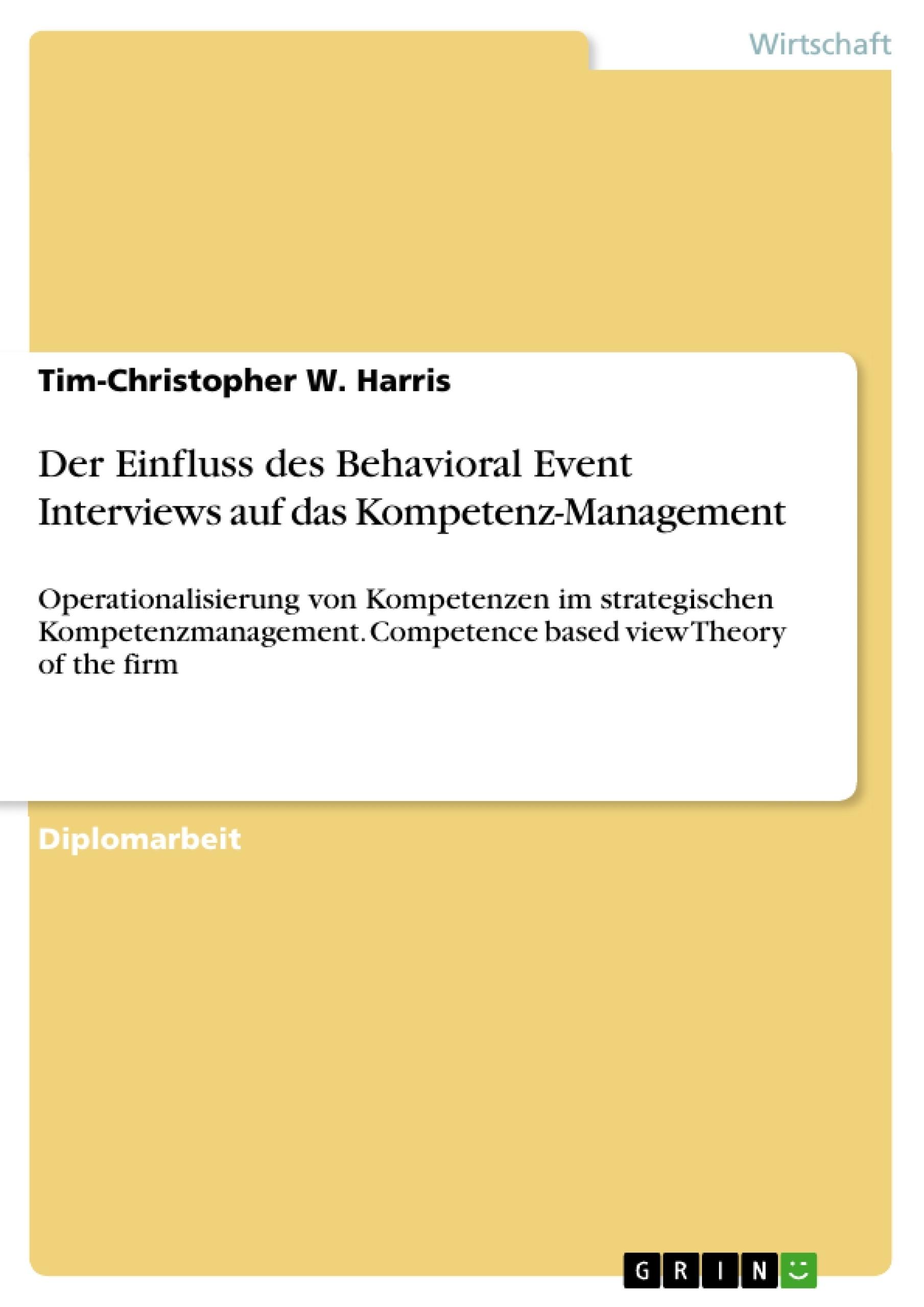 Titel: Der Einfluss des Behavioral Event Interviews auf das Kompetenz-Management