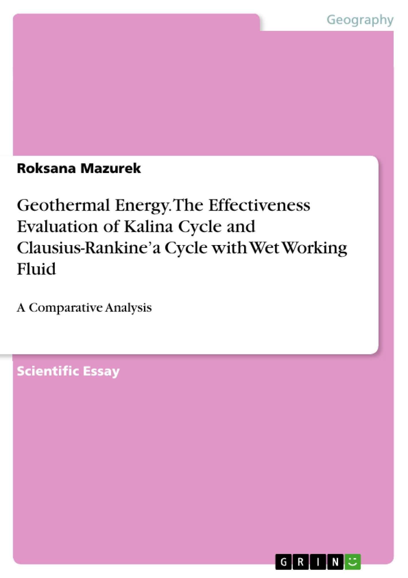 Title: Geothermal Energy. The Effectiveness Evaluation of  Kalina Cycle and Clausius-Rankine'a Cycle with Wet Working Fluid