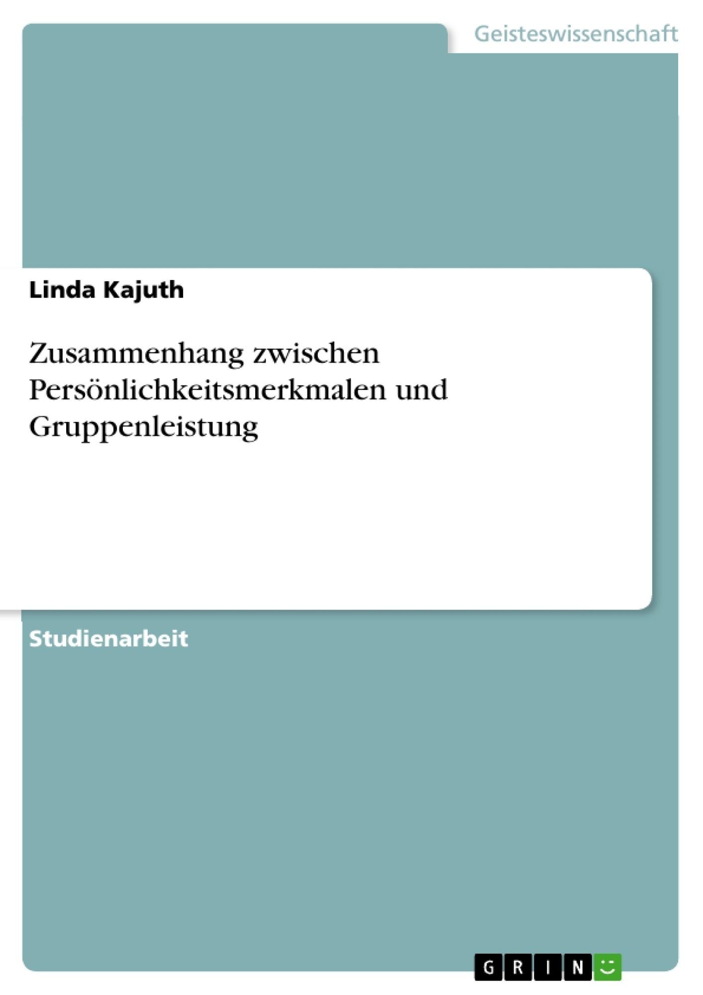 Titel: Zusammenhang zwischen Persönlichkeitsmerkmalen und Gruppenleistung