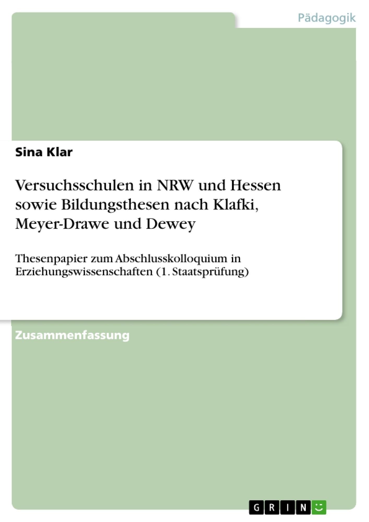Titel: Versuchsschulen in NRW und Hessen sowie Bildungsthesen nach Klafki, Meyer-Drawe und Dewey