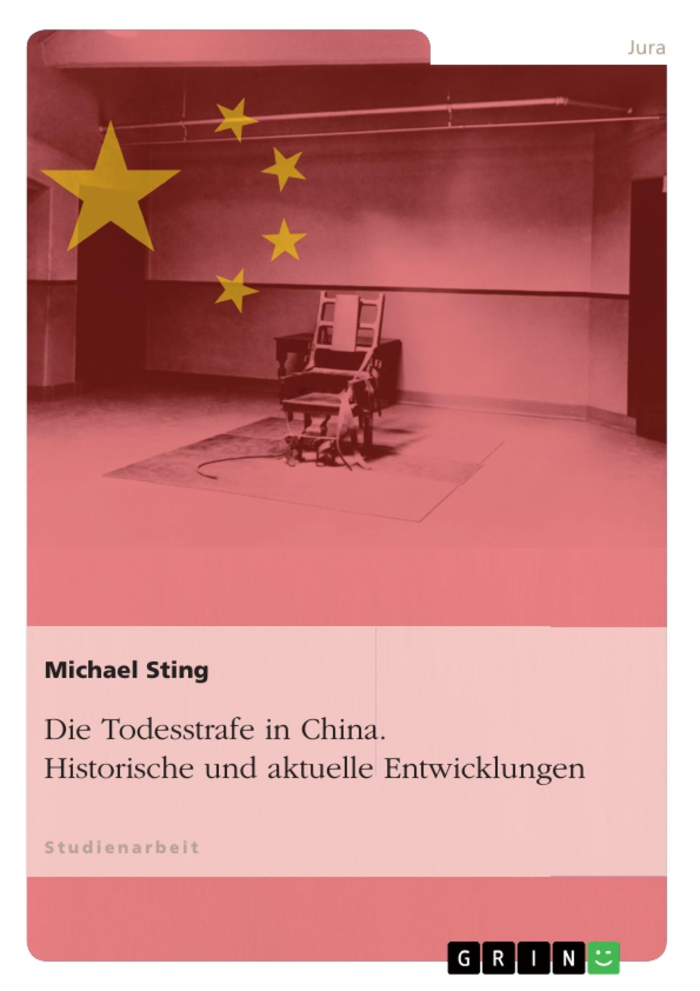 Titel: Die Todesstrafe in China. Historische und aktuelle Entwicklungen