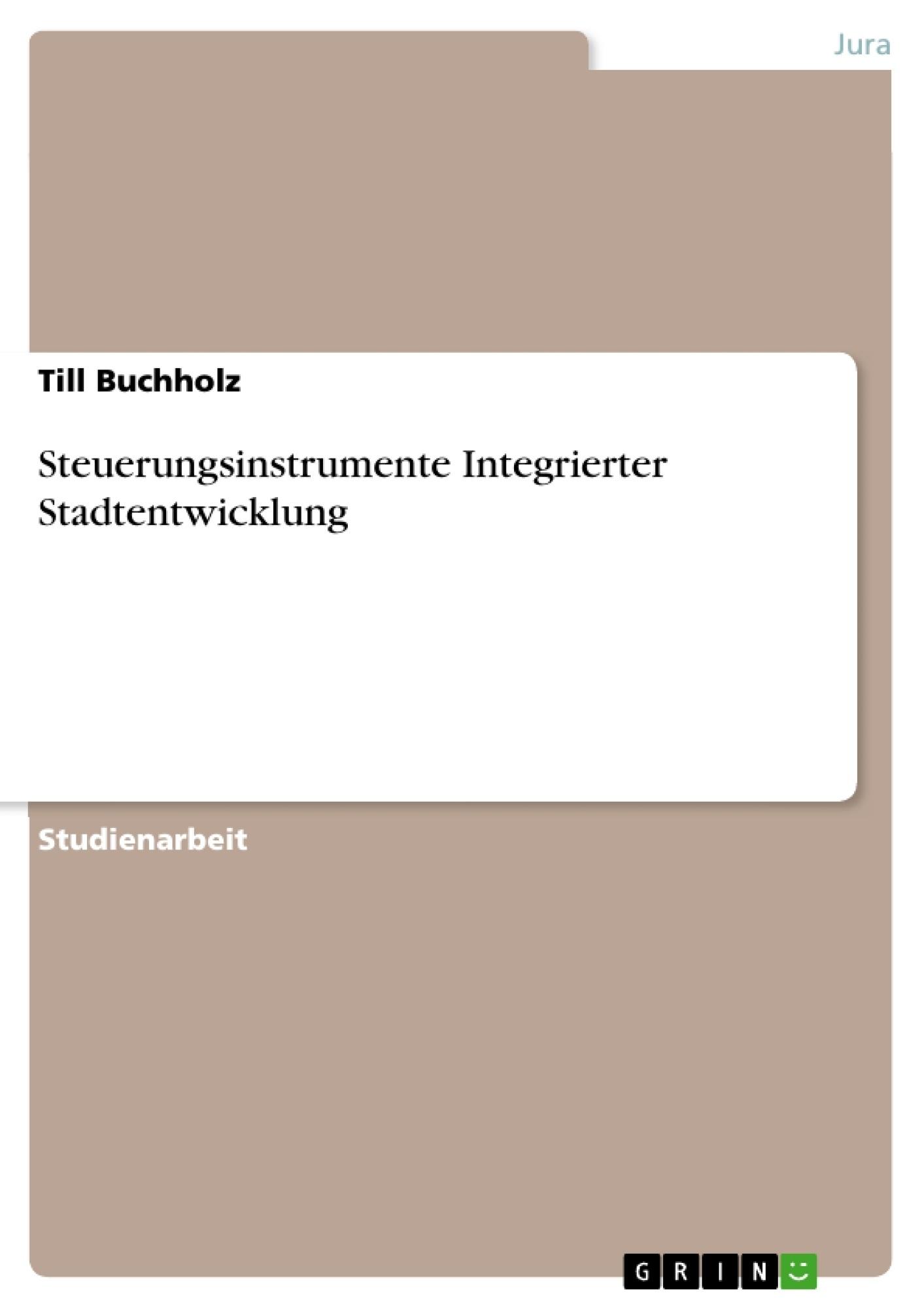 Titel: Steuerungsinstrumente Integrierter Stadtentwicklung