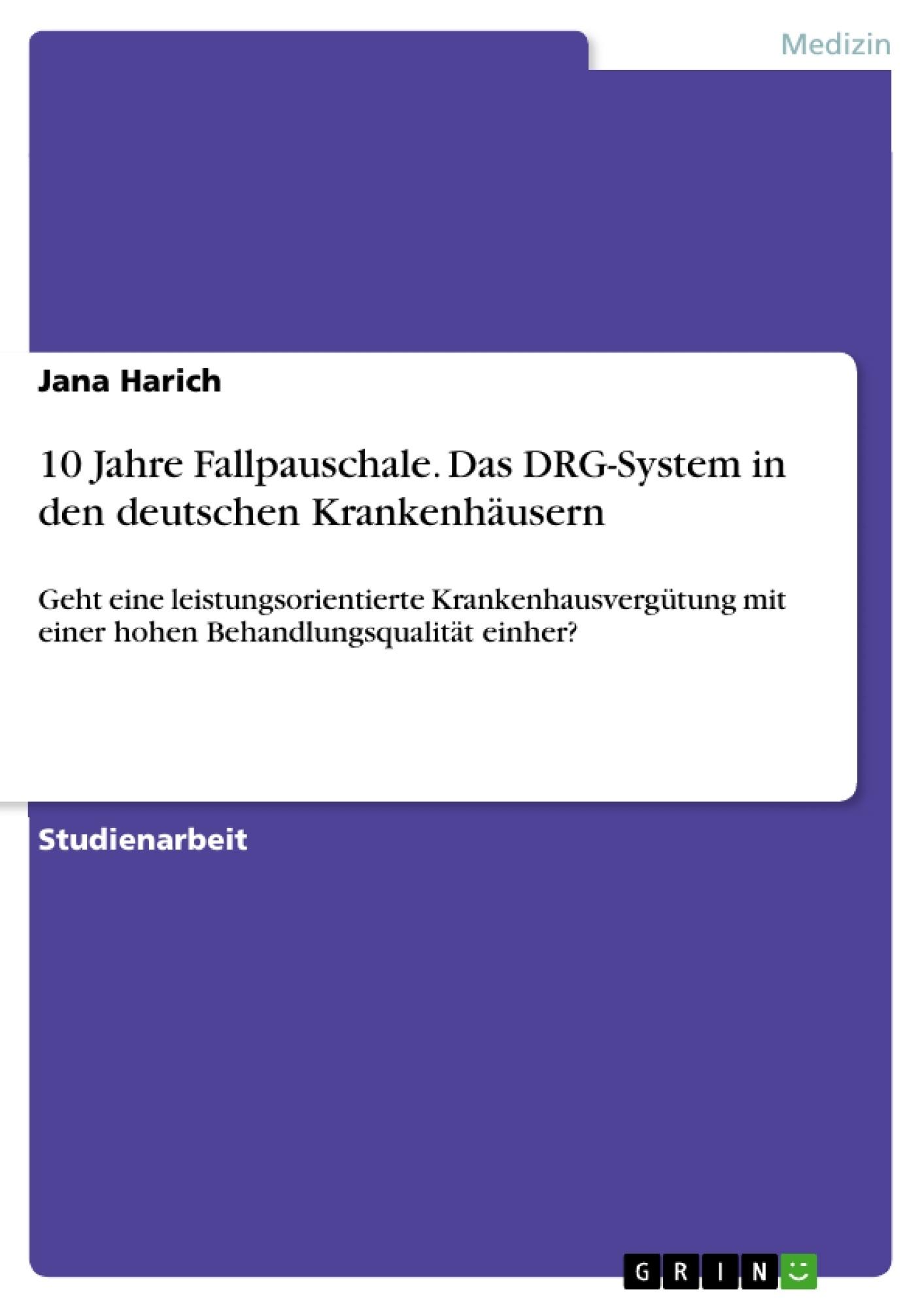 Titel: 10 Jahre Fallpauschale. Das DRG-System in den deutschen Krankenhäusern