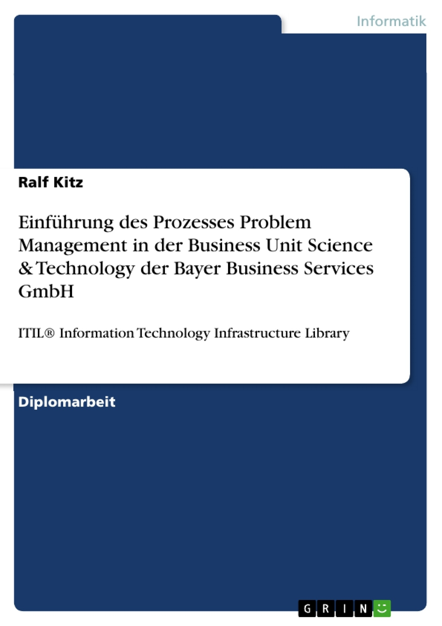 Titel: Einführung des Prozesses Problem Management in der Business Unit Science & Technology der Bayer Business Services GmbH