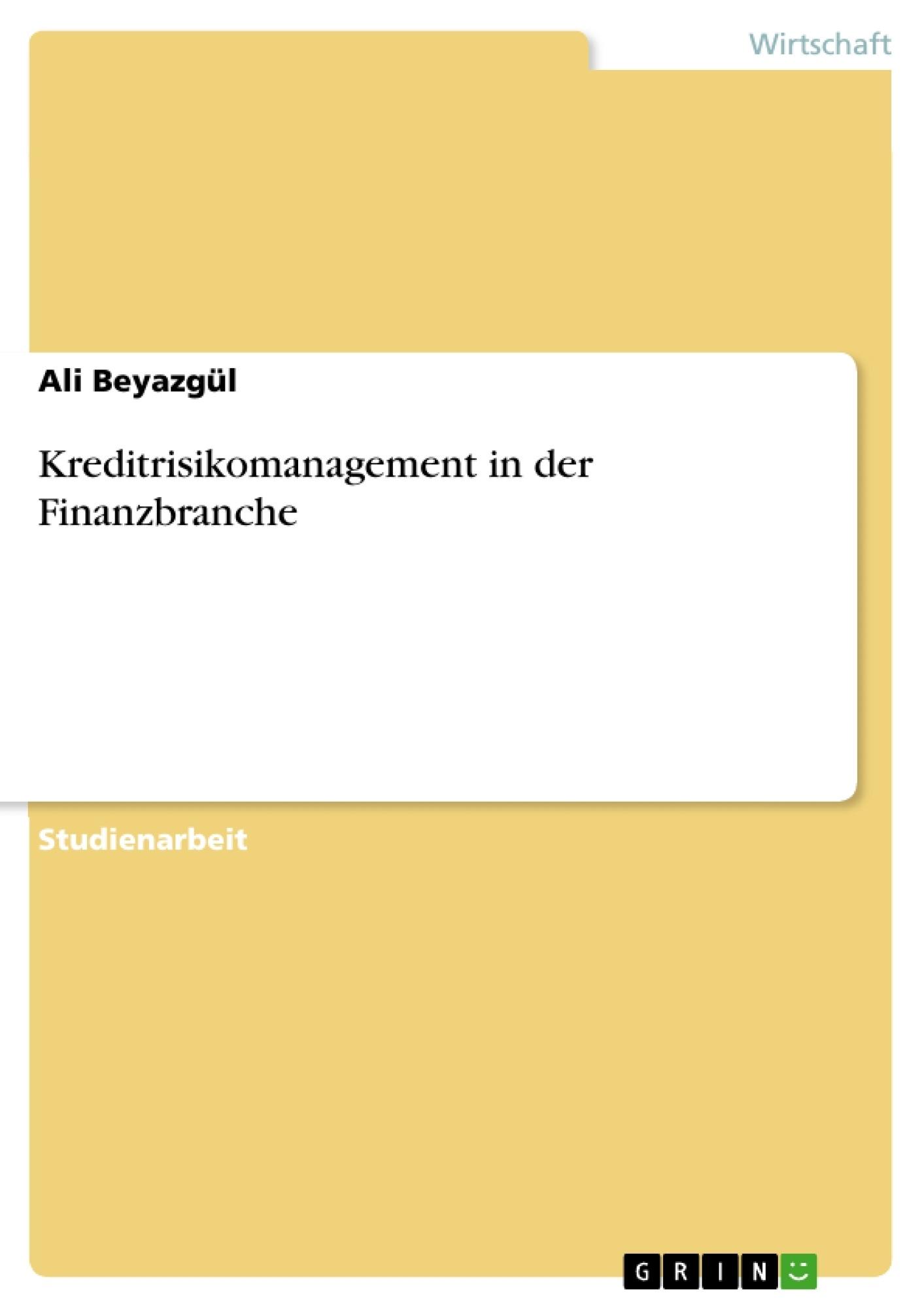 Titel: Kreditrisikomanagement in der Finanzbranche