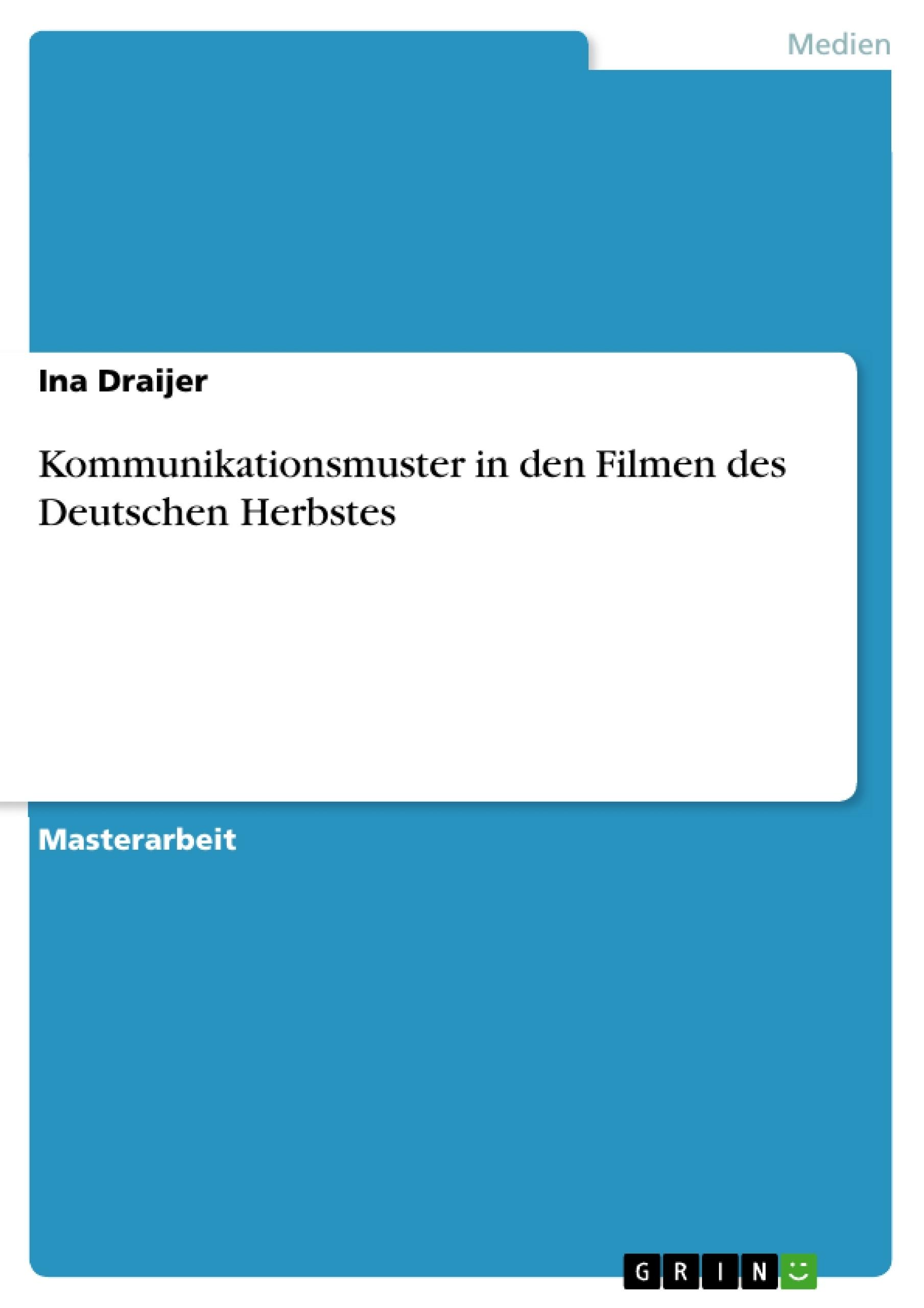 Titel: Kommunikationsmuster in den Filmen des Deutschen Herbstes