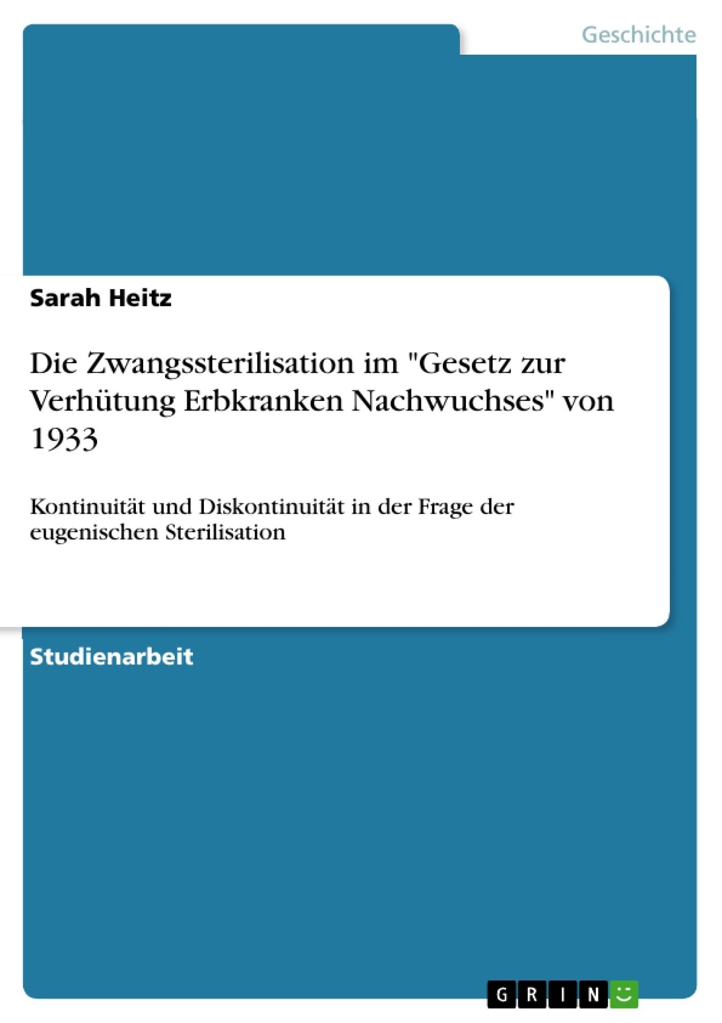 """Titel: Die Zwangssterilisation im """"Gesetz zur Verhütung Erbkranken Nachwuchses"""" von 1933"""