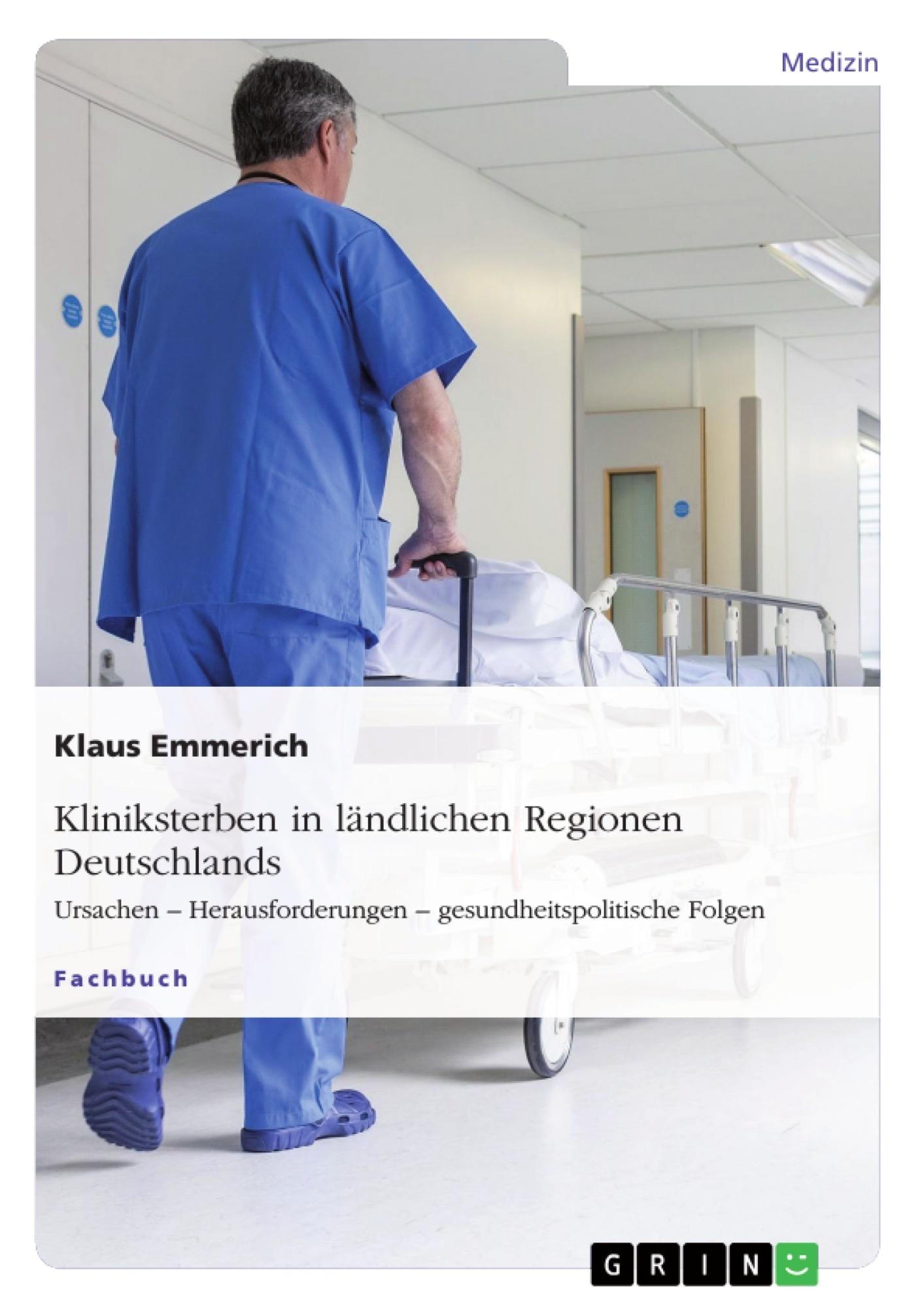 Titel: Kliniksterben in ländlichen Regionen Deutschlands