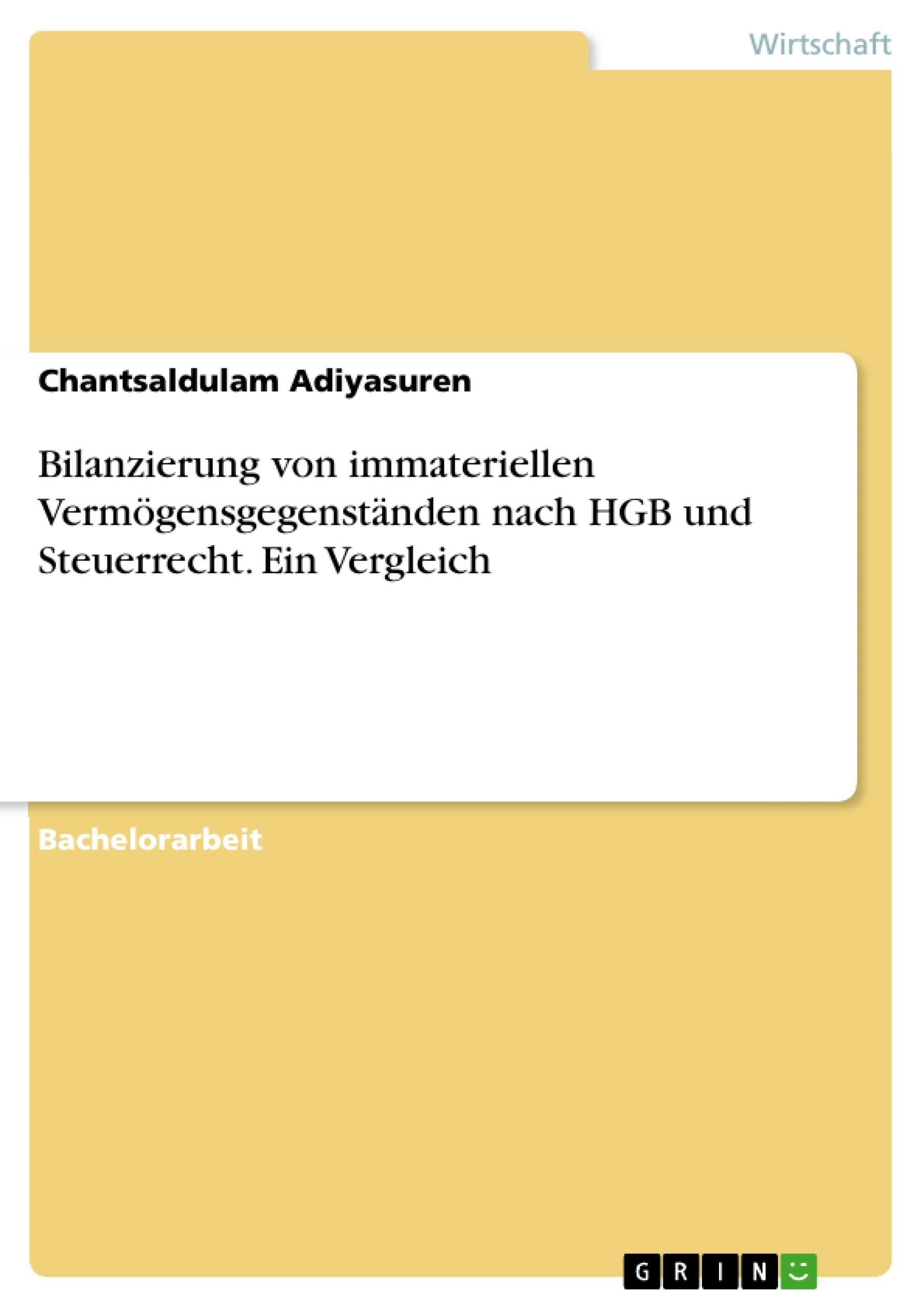 Titel: Bilanzierung von immateriellen Vermögensgegenständen nach HGB und Steuerrecht. Ein Vergleich