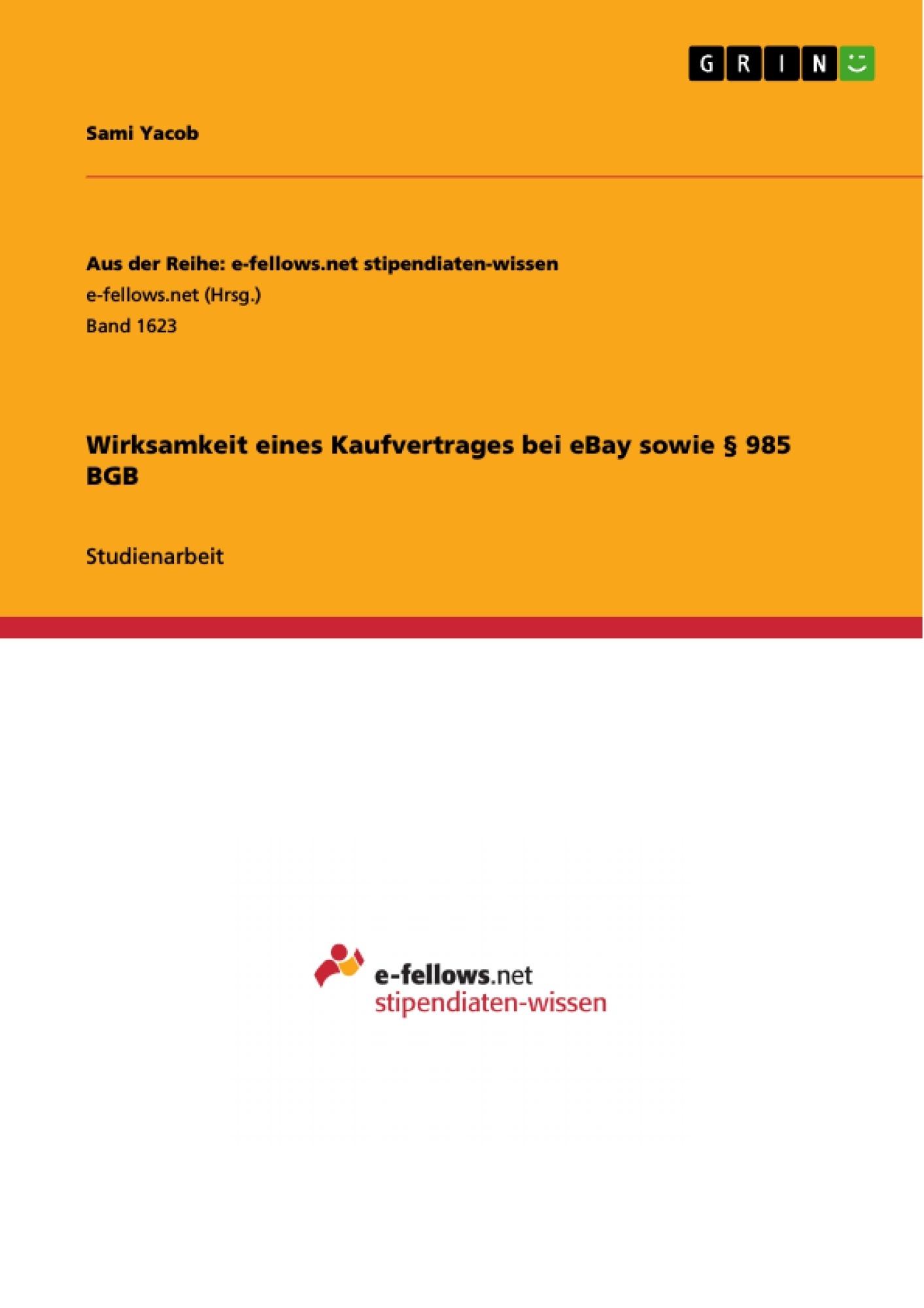 Titel: Wirksamkeit eines Kaufvertrages bei eBay sowie § 985 BGB