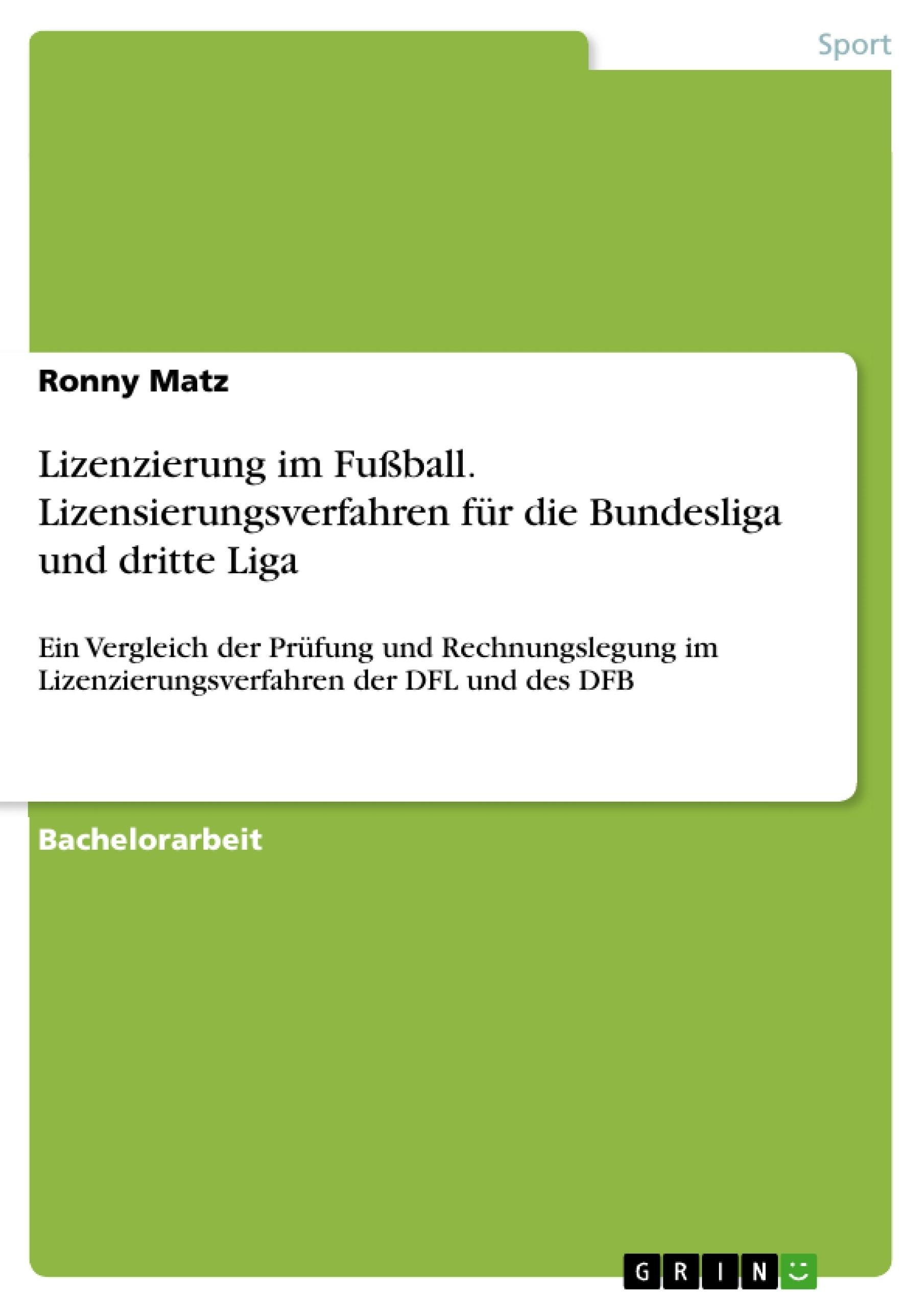 Titel: Lizenzierung im Fußball. Lizensierungsverfahren für die Bundesliga und dritte Liga