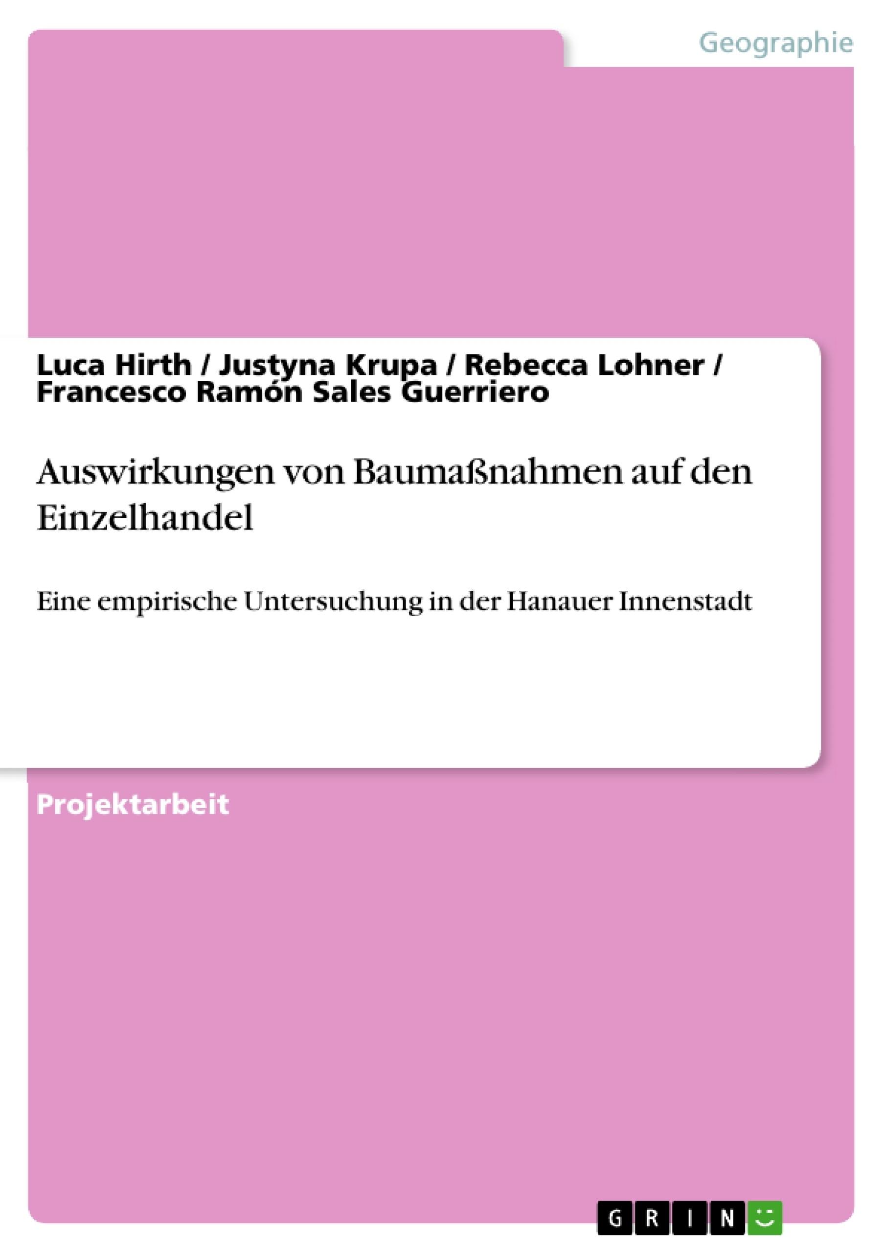 Titel: Auswirkungen von Baumaßnahmen auf den Einzelhandel